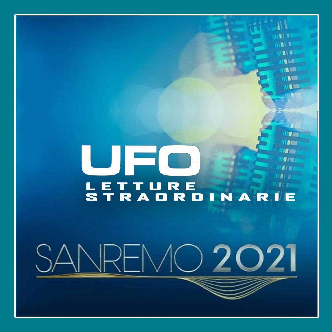 """UFO Letture Straordinarie #15 - """"Sanremo"""" -4/3/2021"""
