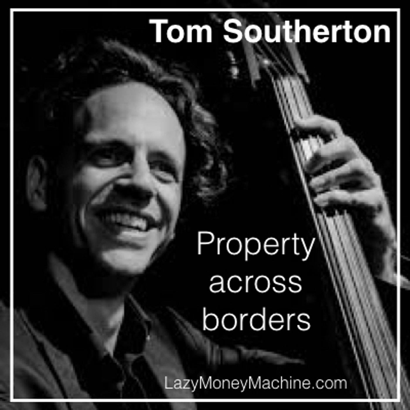 46: Property across borders-Tom Southerton