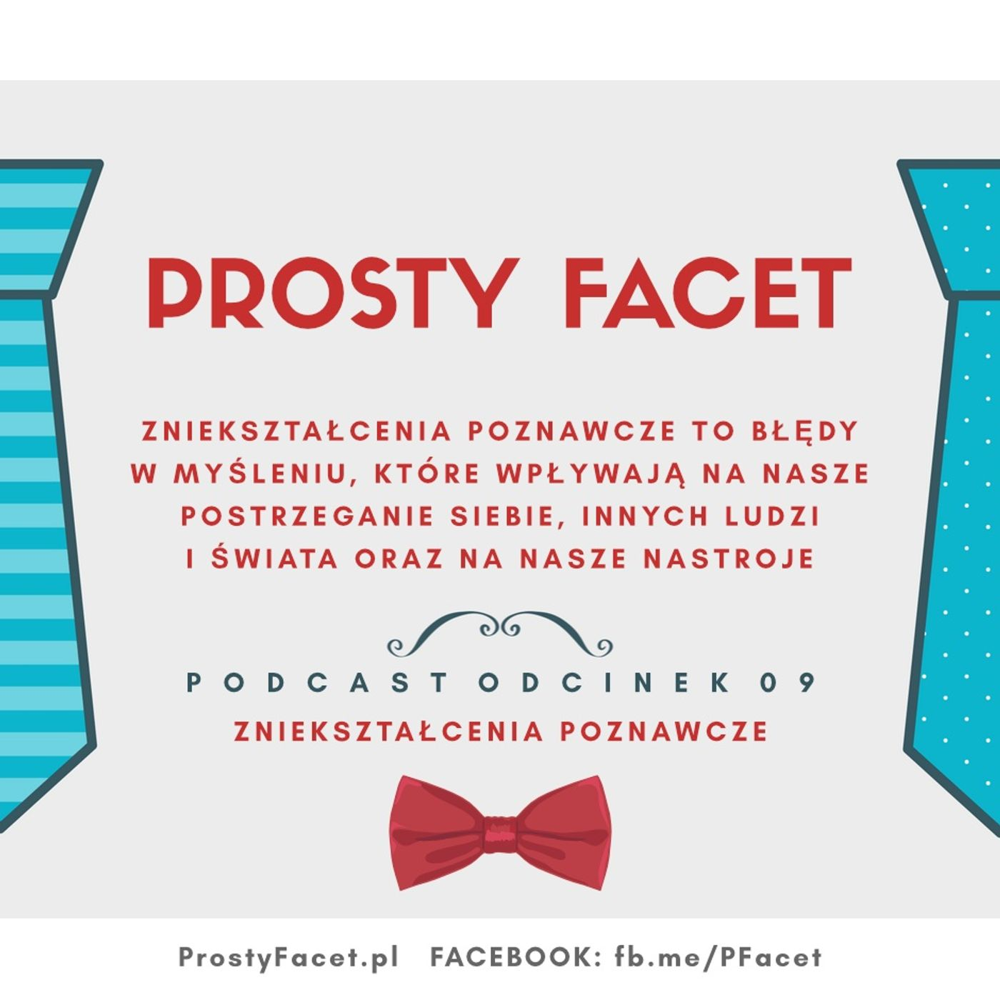 Prosty Facet #09 Zniekształcenia poznawcze - błędy, które wiele kosztują!