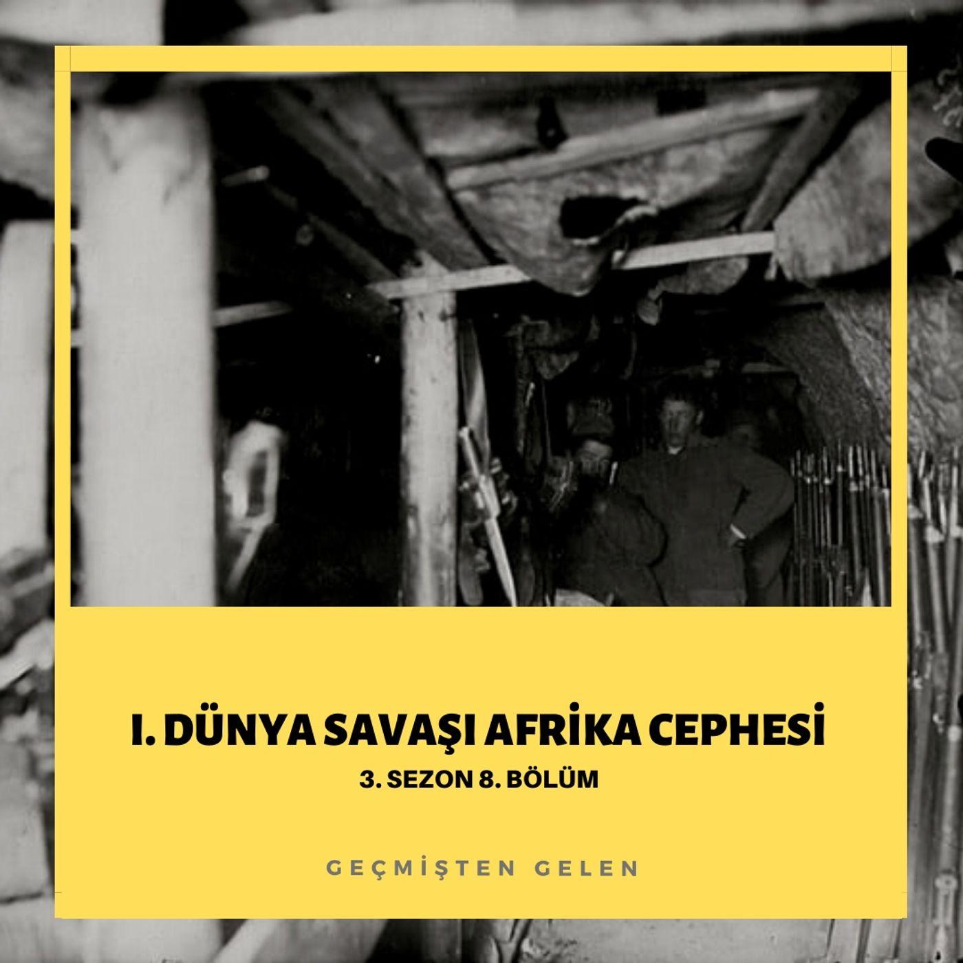 DÜNYA SAVAŞIYOR.08 - I. Dünya Savaşı Afrika Cephesi
