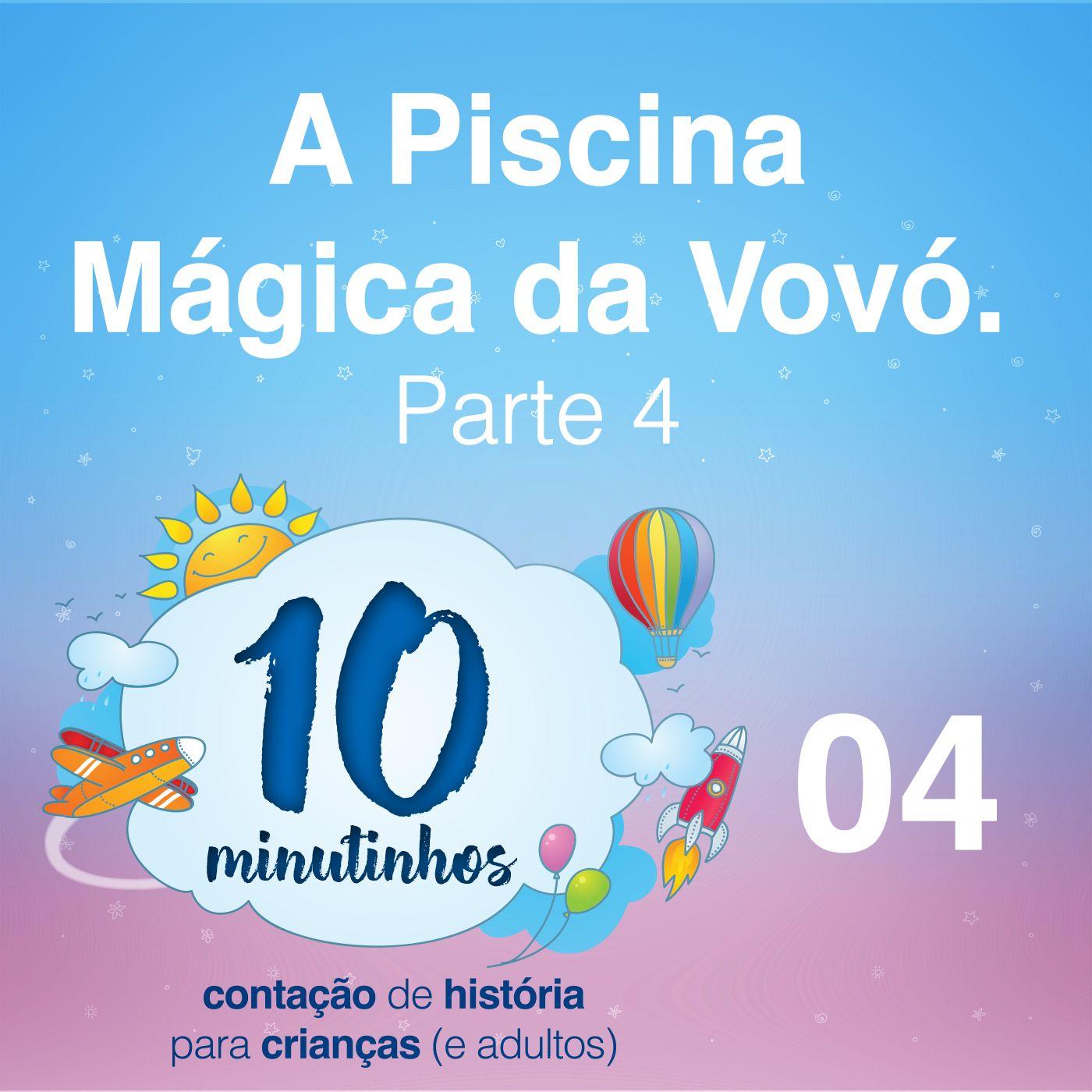10 Minutinhos #04 - A Piscina Mágica da Vovó - Parte 04