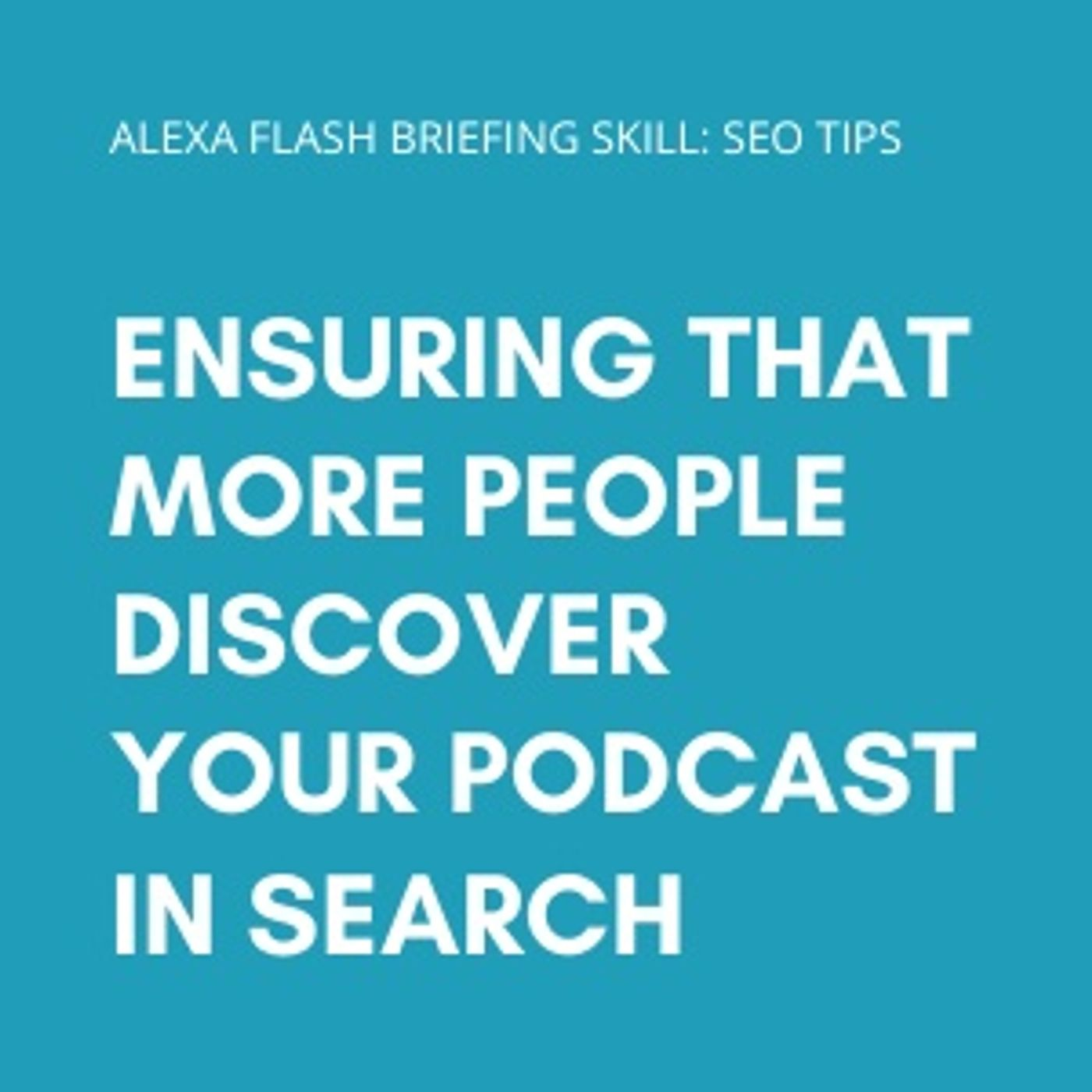 Ensuring that more people discover your podcast in search