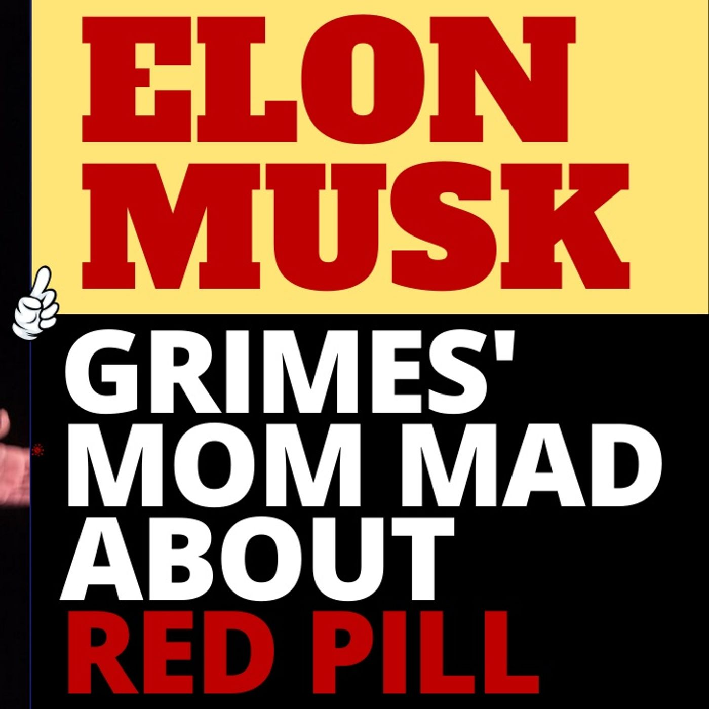 ELON MUSK : GRIMES MOM IS MAD AT HIM OVER RED PILL