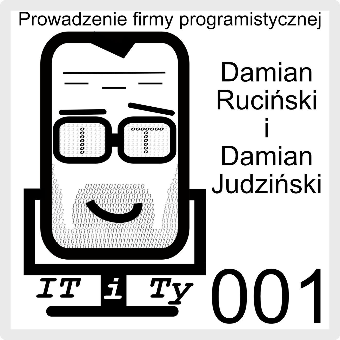 ITiTy#001 Prowadzanie firmy programistycznej - Damian Judziński