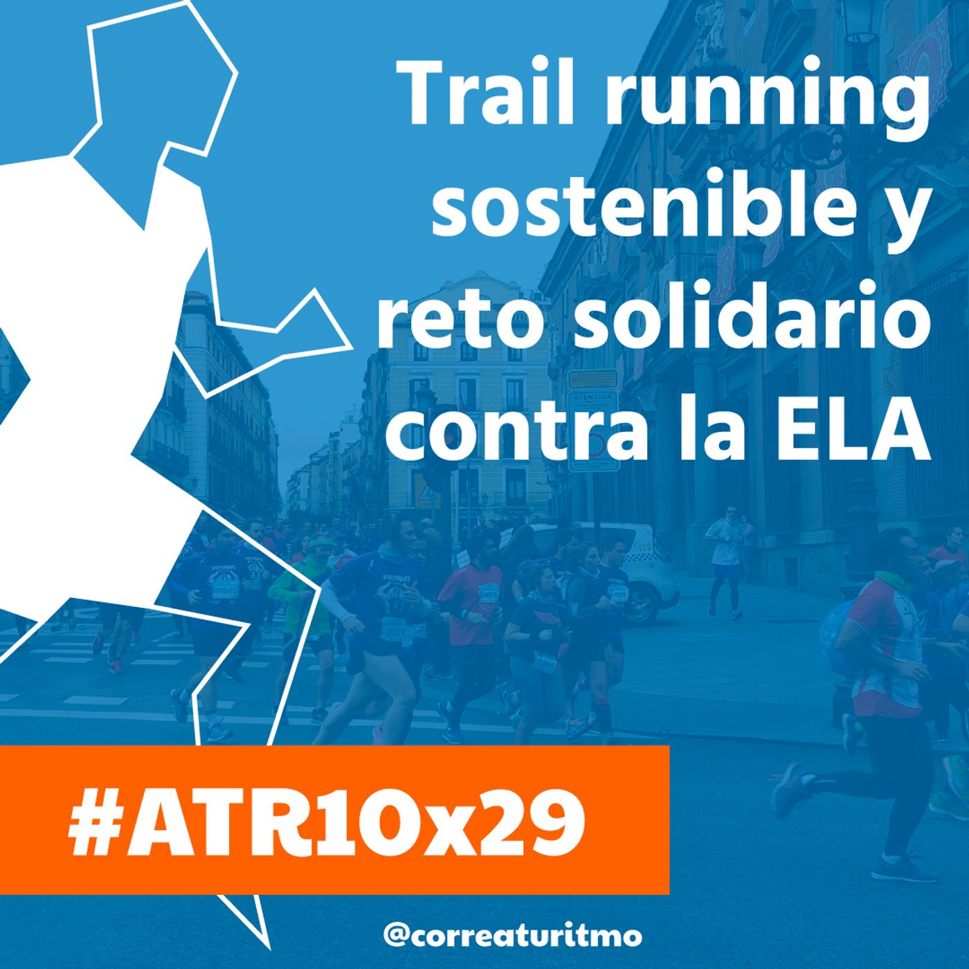 ATR 10x29 - Trail Running sostenible y el reto solidario de Ernesto Rando contra la ELA