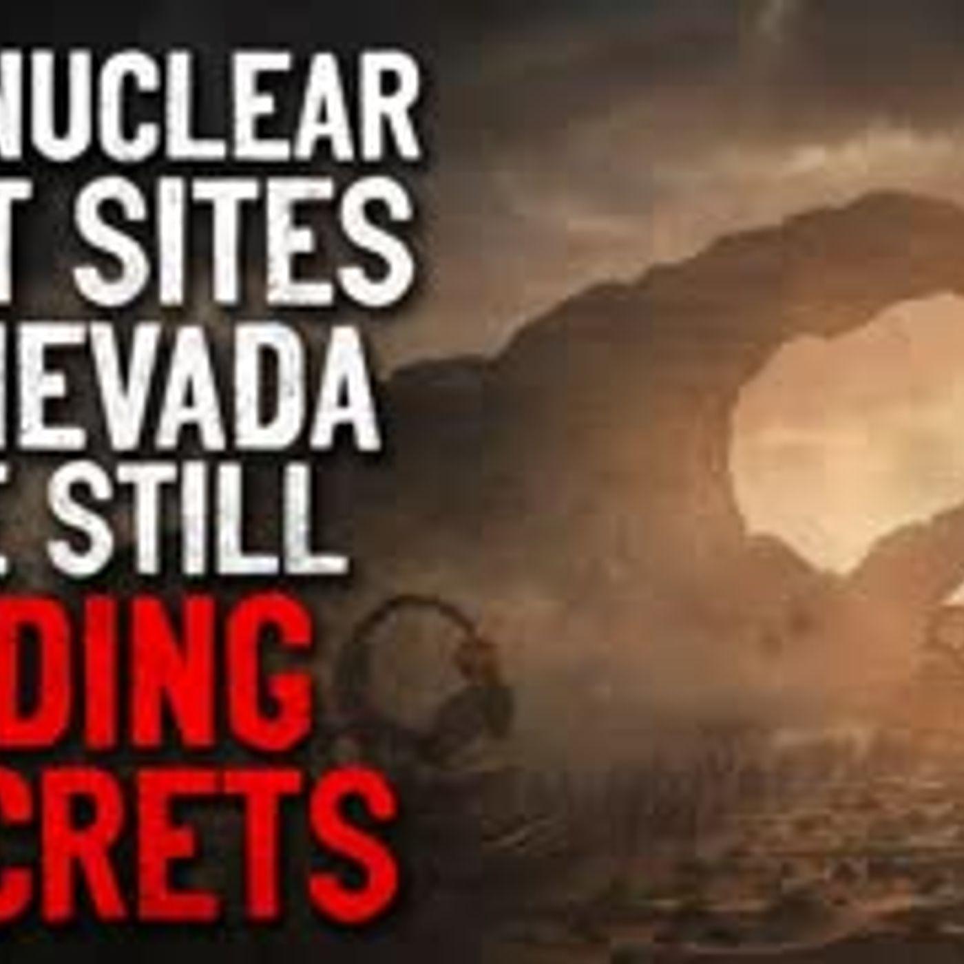 """The nuclear test sites in Nevada are still hiding secrets"" Creepypasta"