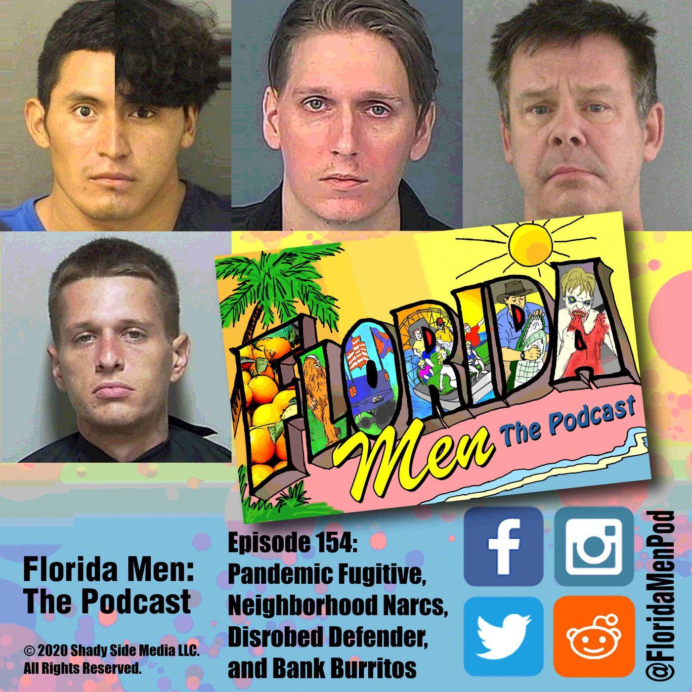 154 - Pandemic Fugitive, Neighborhood Narcs, Disrobed Defender, and Bank Burritos