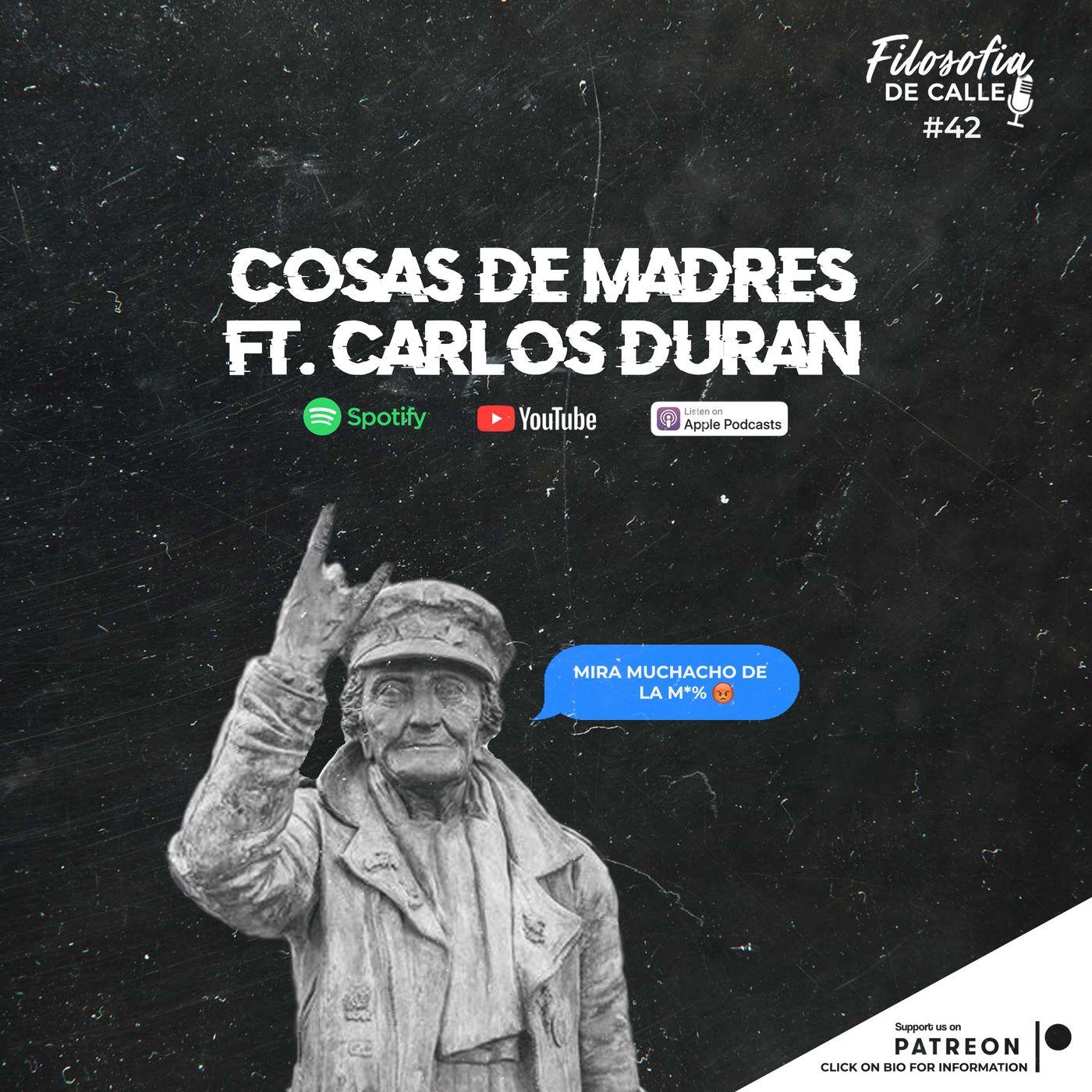 042. Cosas de Madres FT Carlos Duran