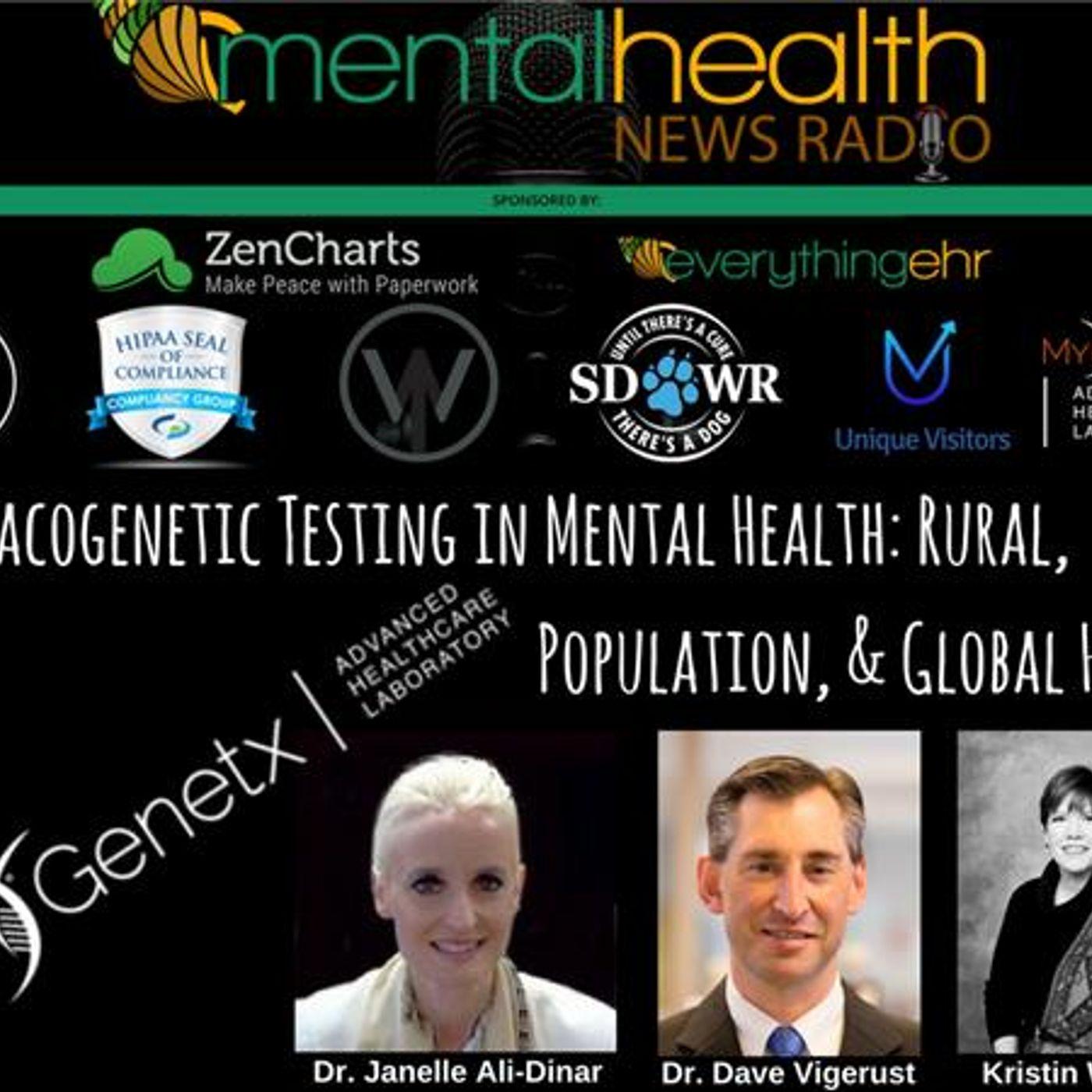 Mental Health News Radio - Pharmacogenetic Testing in Mental Health: Rural, Population, & Global Health