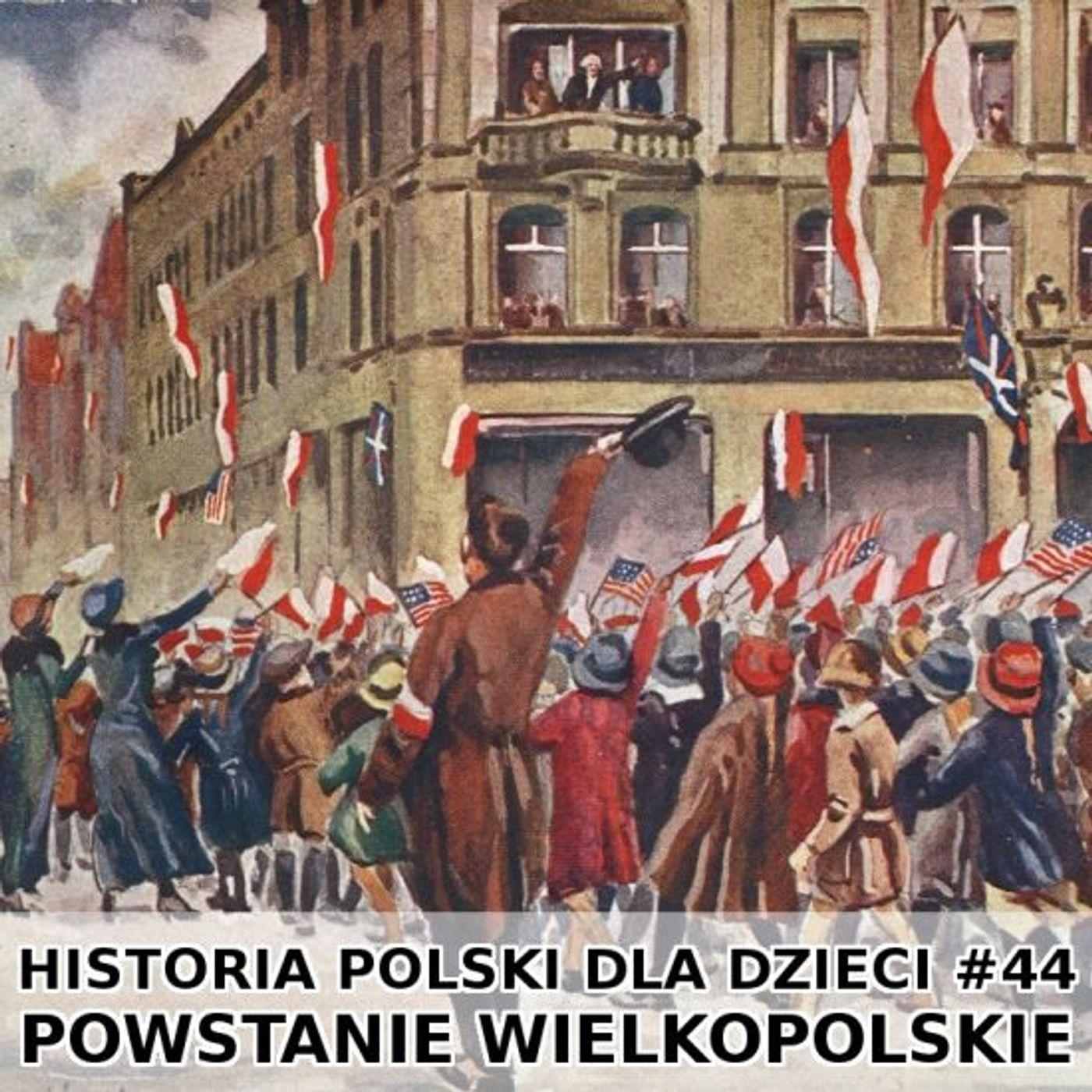 44 - Powstanie wielkopolskie
