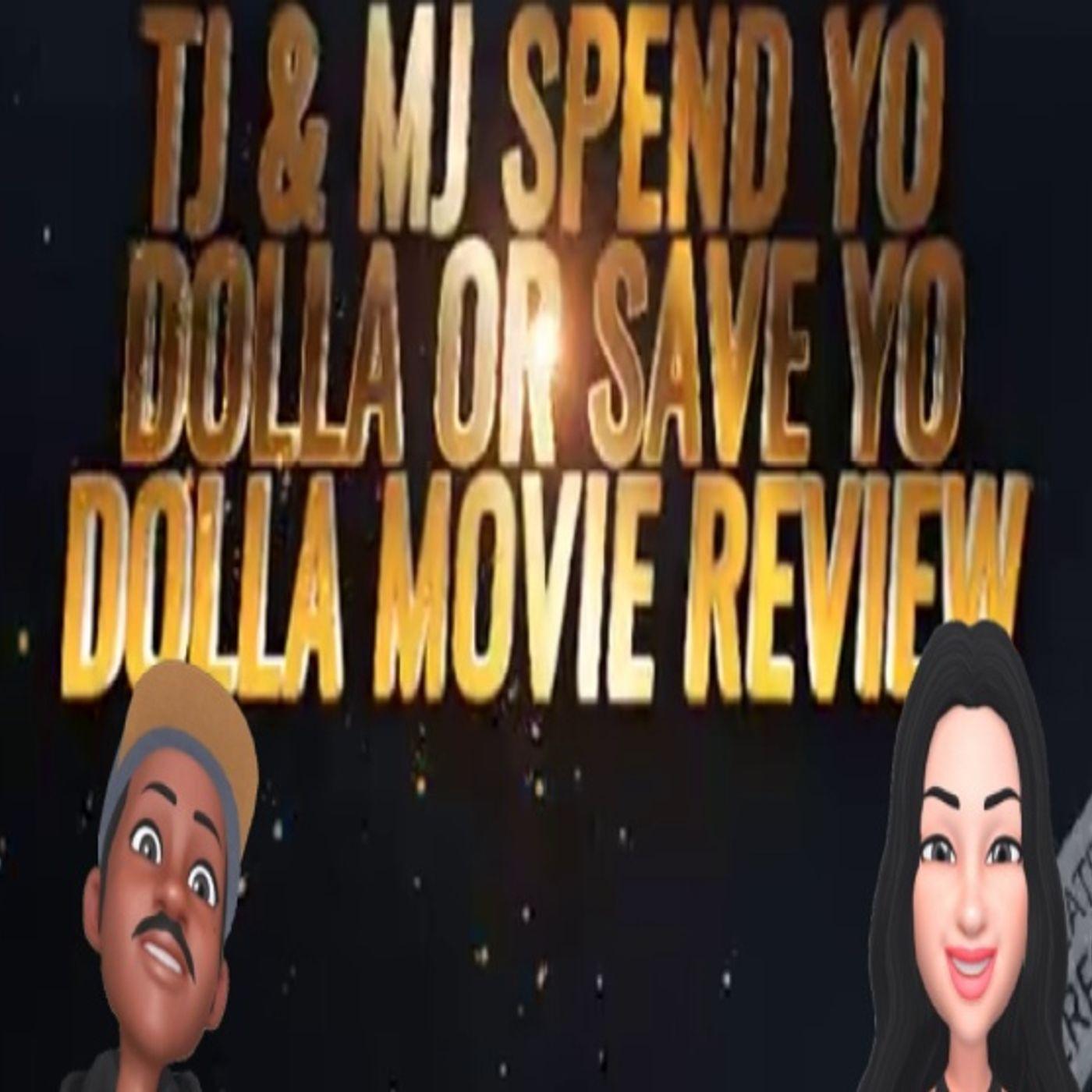 TJ&MJ Spend Yo Dolla or Save Yo Dolla Movie Reviews