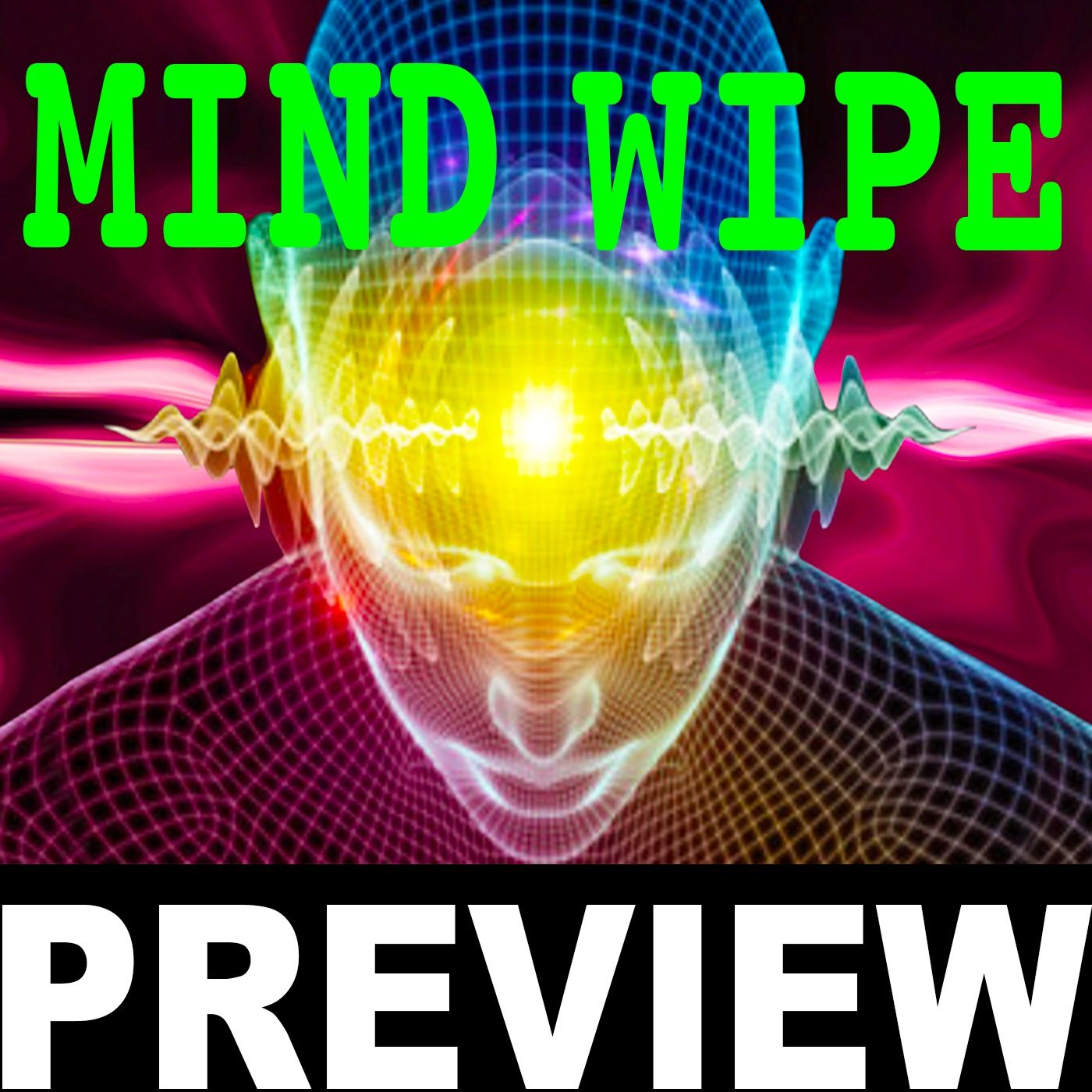 Science to Wipe The Mind - Dream Come True or Nightmare? (PREVIEW)