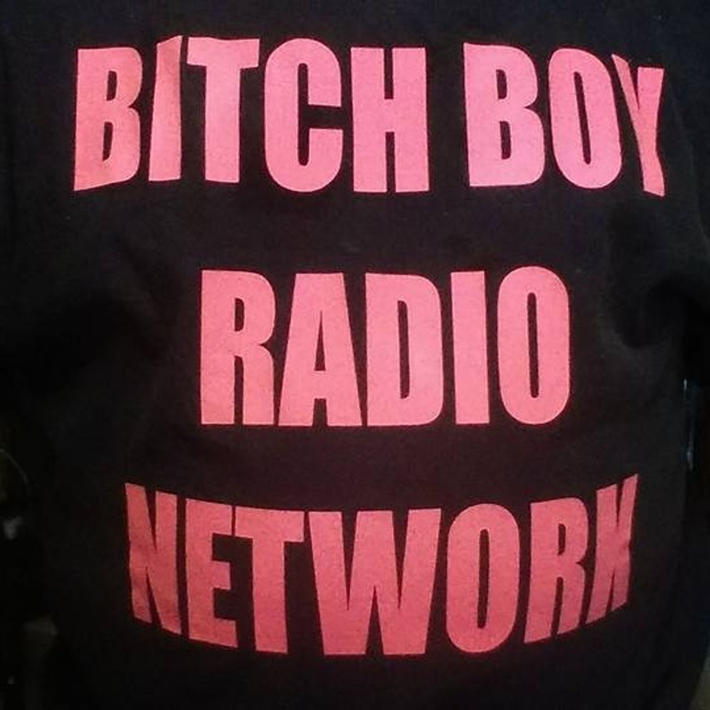 BITCH BOY RADIO NETWORK