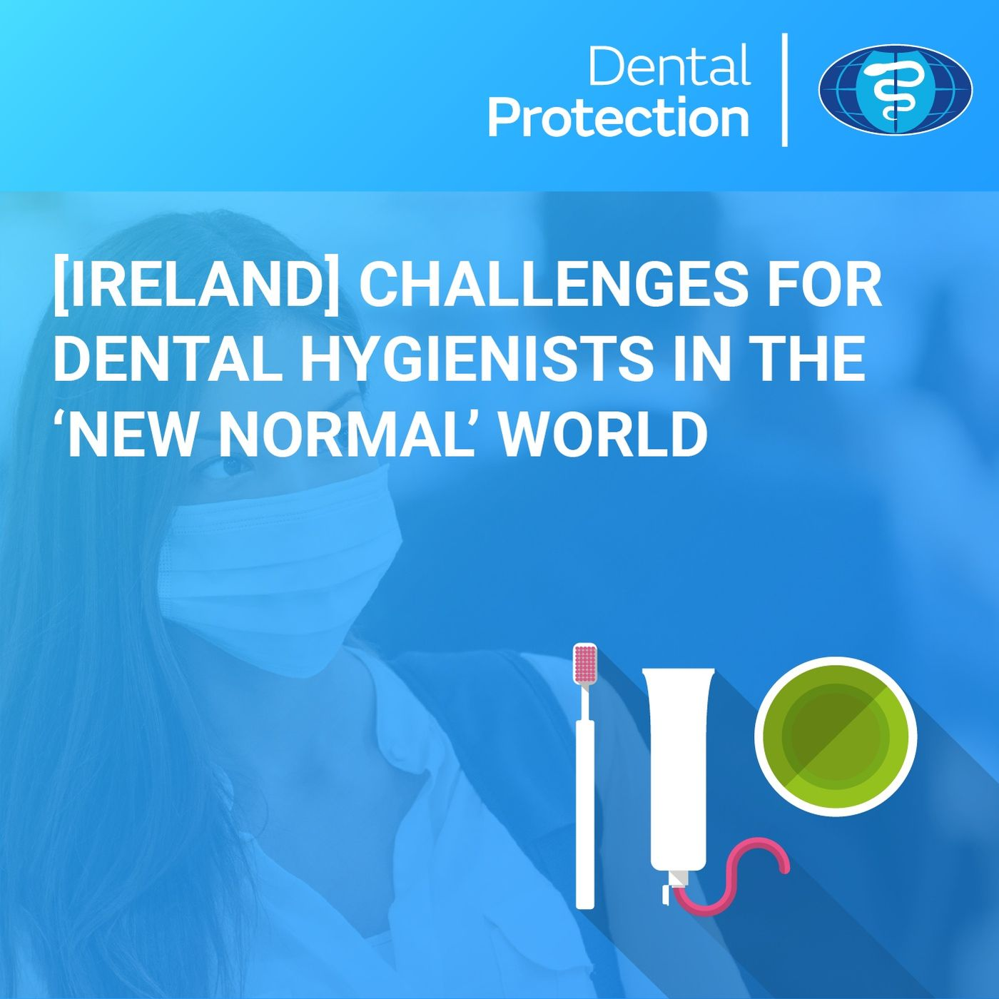 [IRE] Challenges for Dental Hygienists in the 'New Normal' World