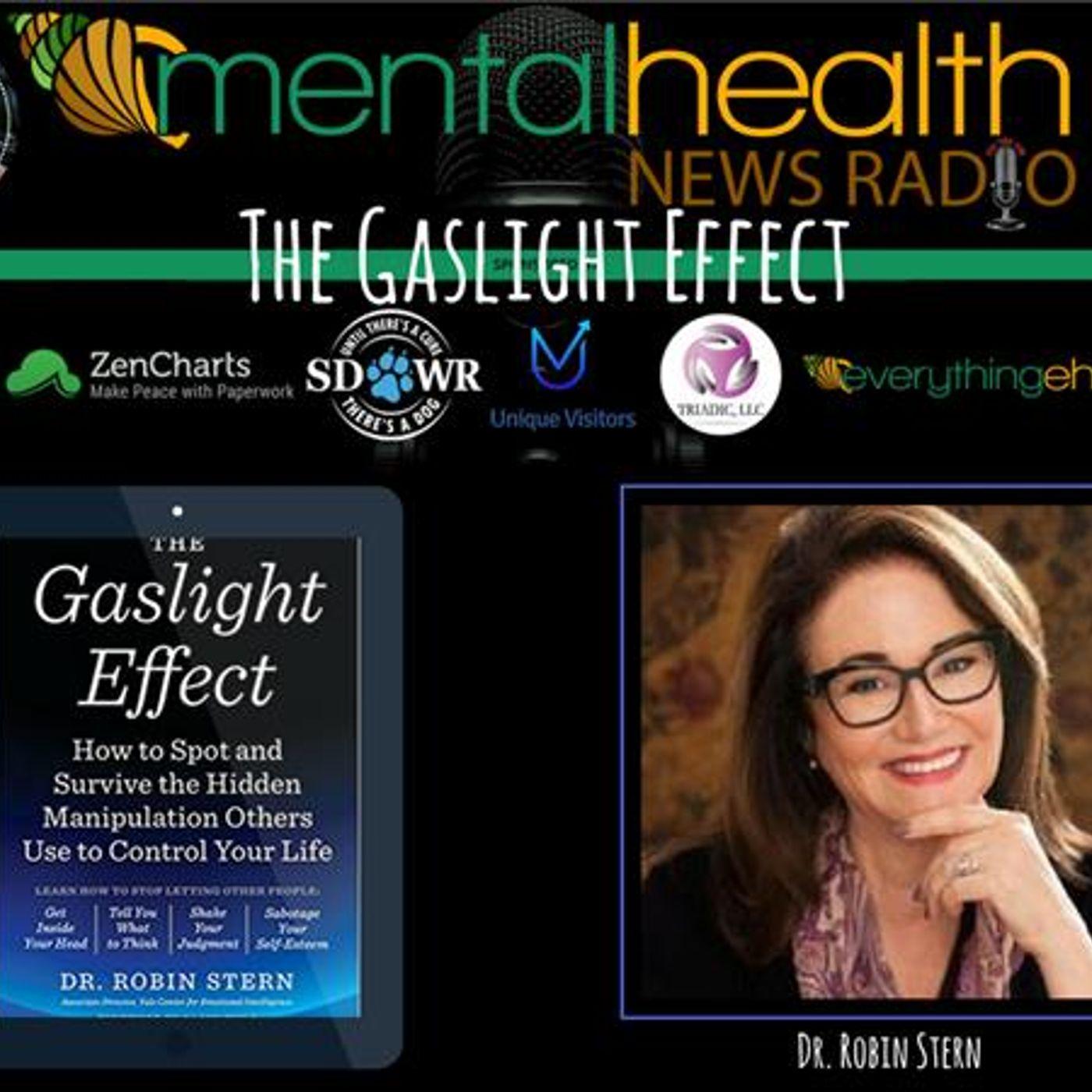Mental Health News Radio - The Gaslight Effect with Dr. Robin Stern