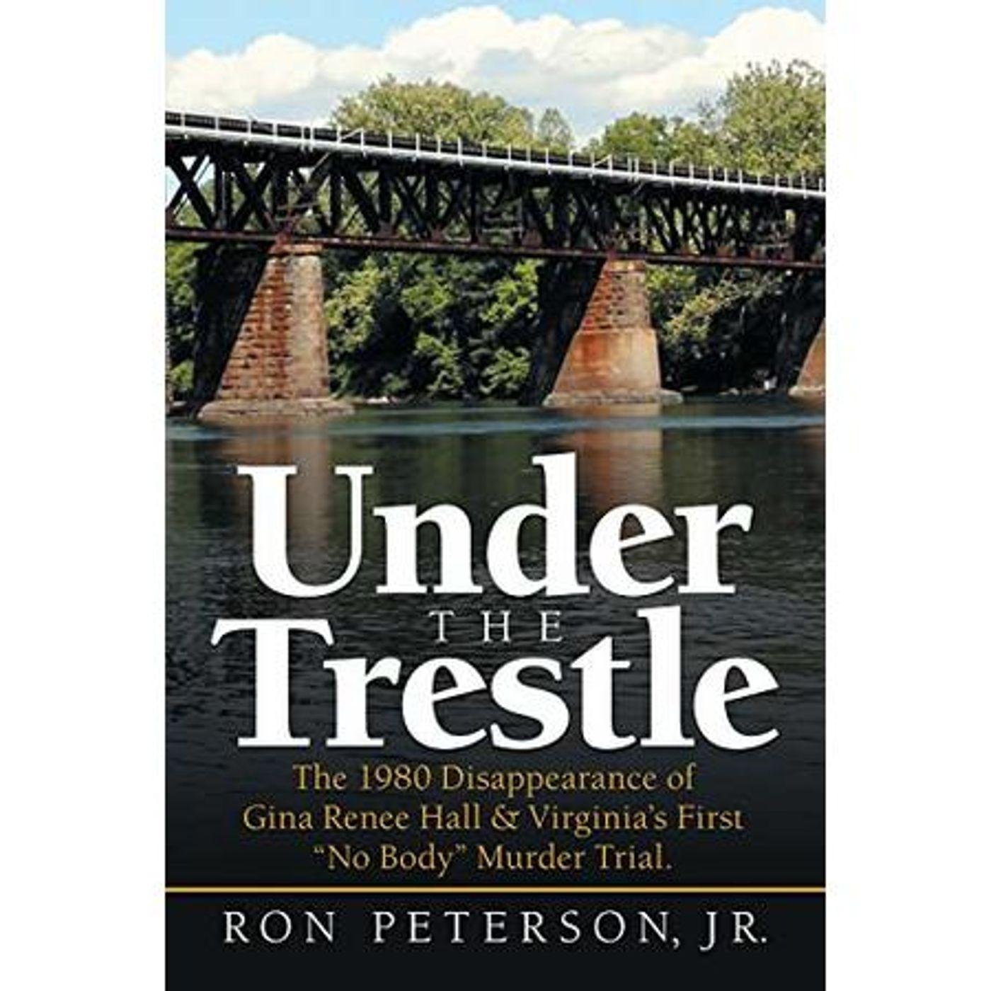 UNDER THE TRESTLE-Ron Peterson Jr.
