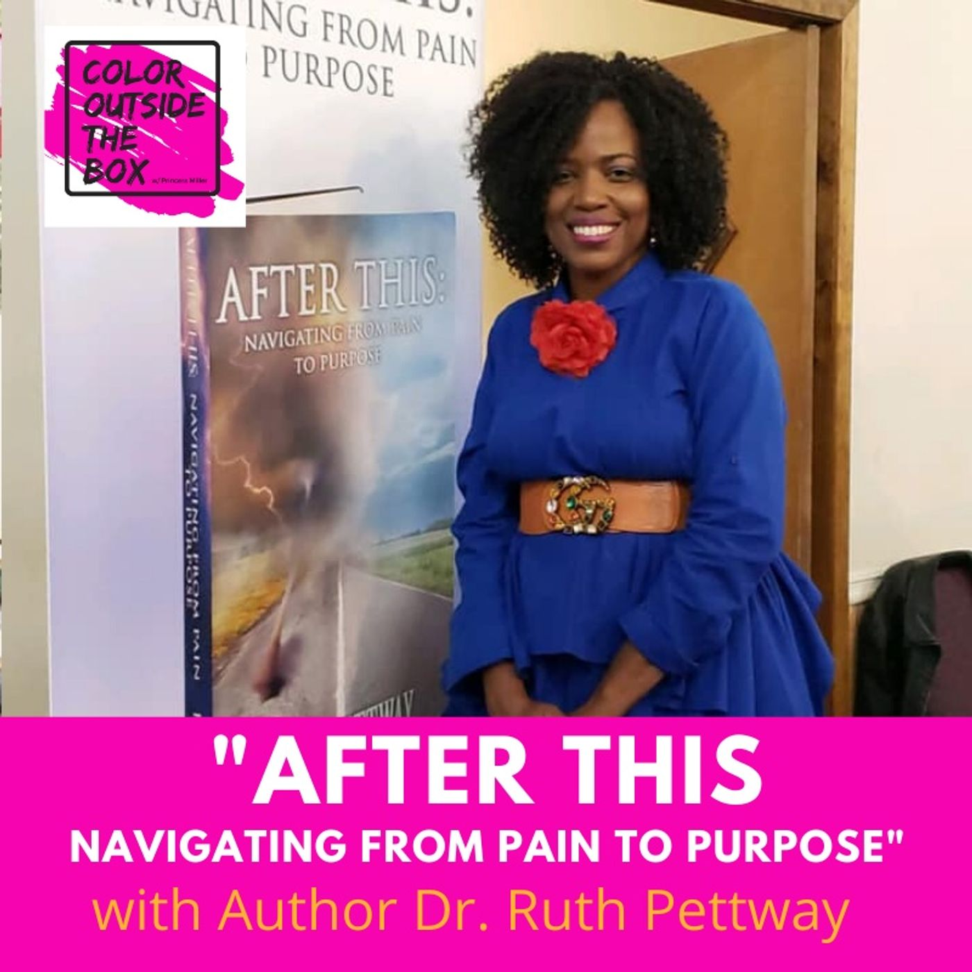 After the Storm Navigating from Pain to Purpose with Dr. Ruth Pettway