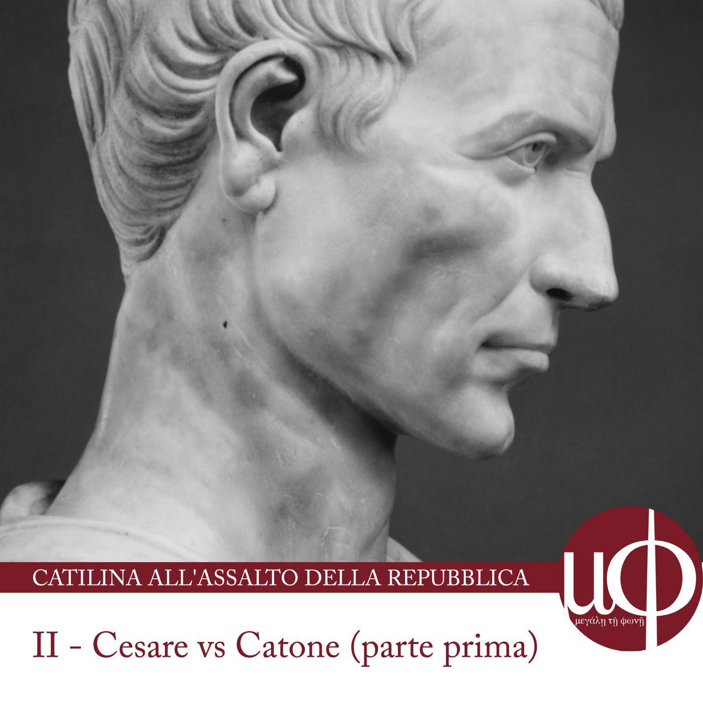Catilina all'assalto della Repubblica - Cesare vs Catone I - seconda puntata