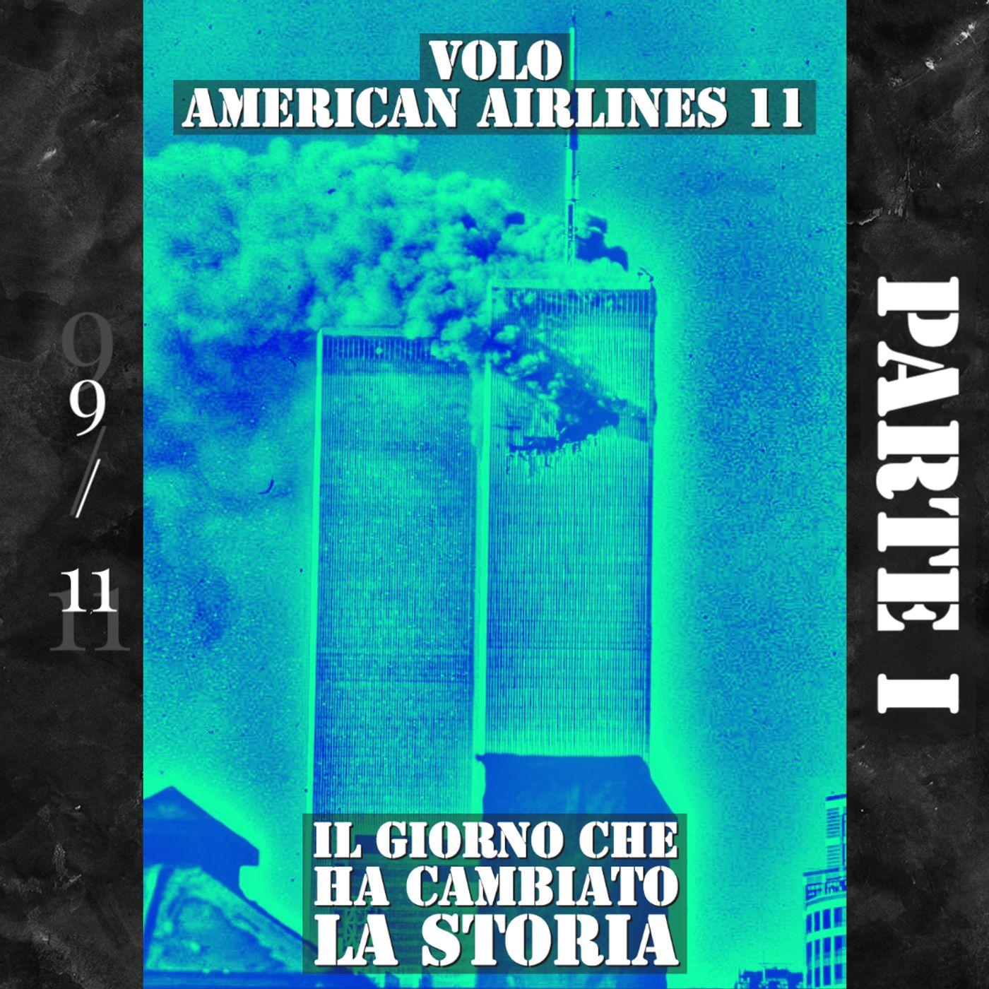 11 Settembre 2001 - PARTE I - Volo American Airlines 11