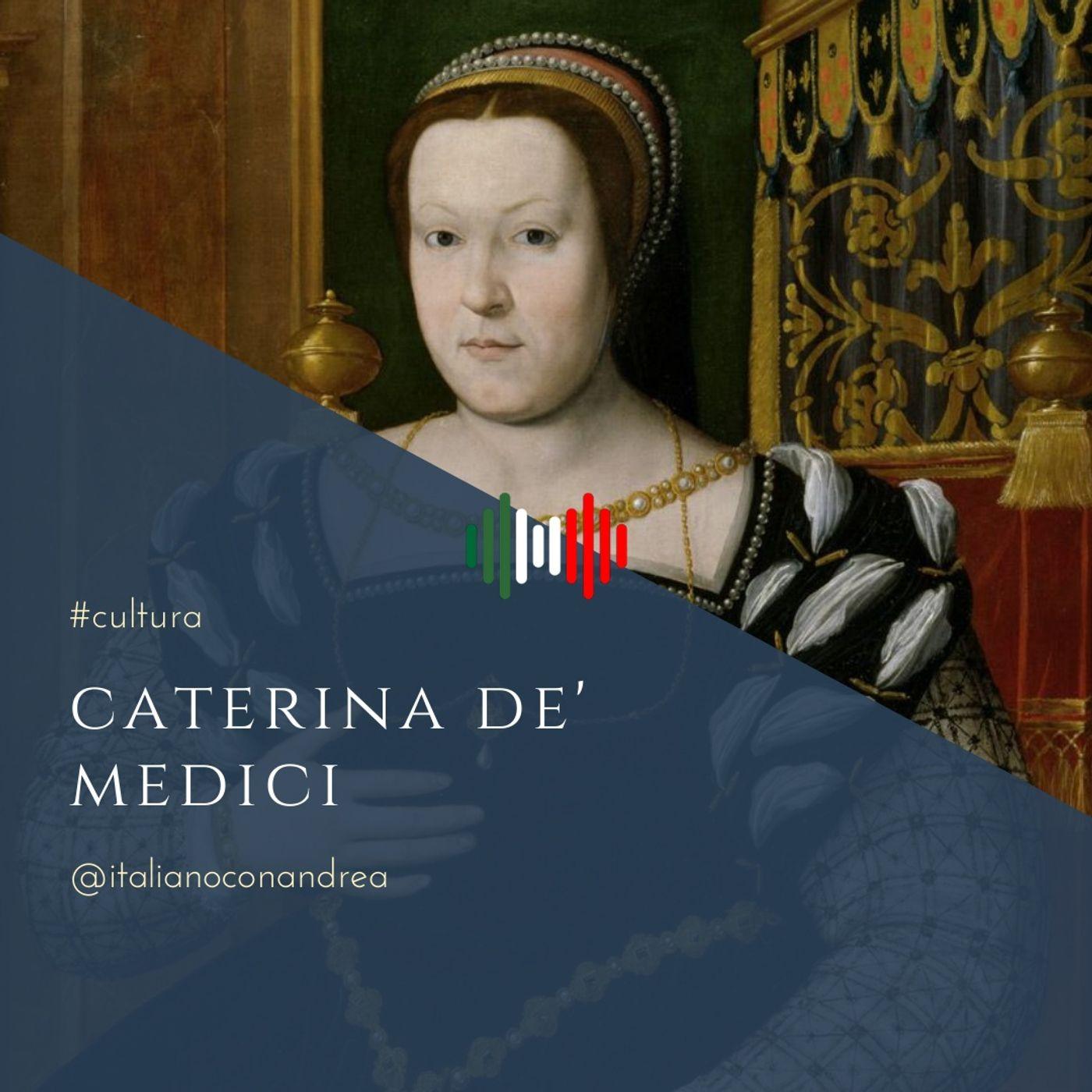 262. CULTURA: Caterina de' Medici