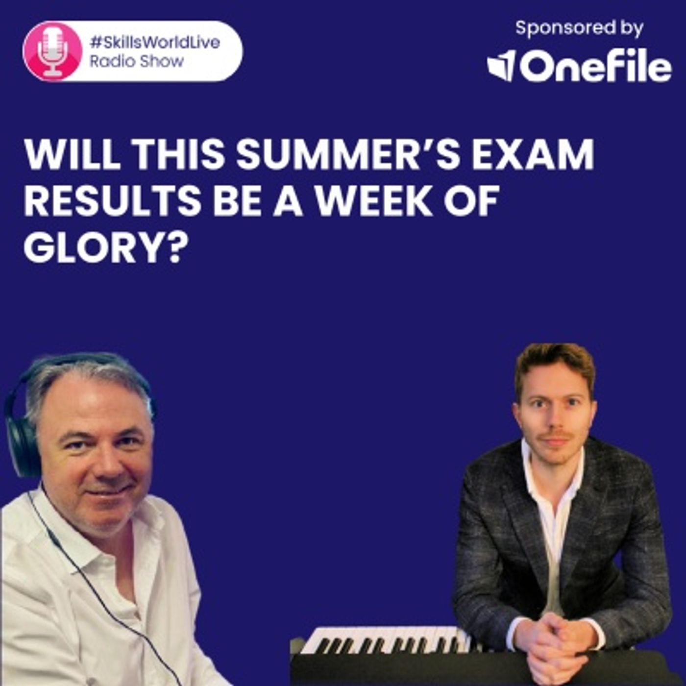 Will this summer's exam results be a week of glory? #SkillsWorldLive 3.4