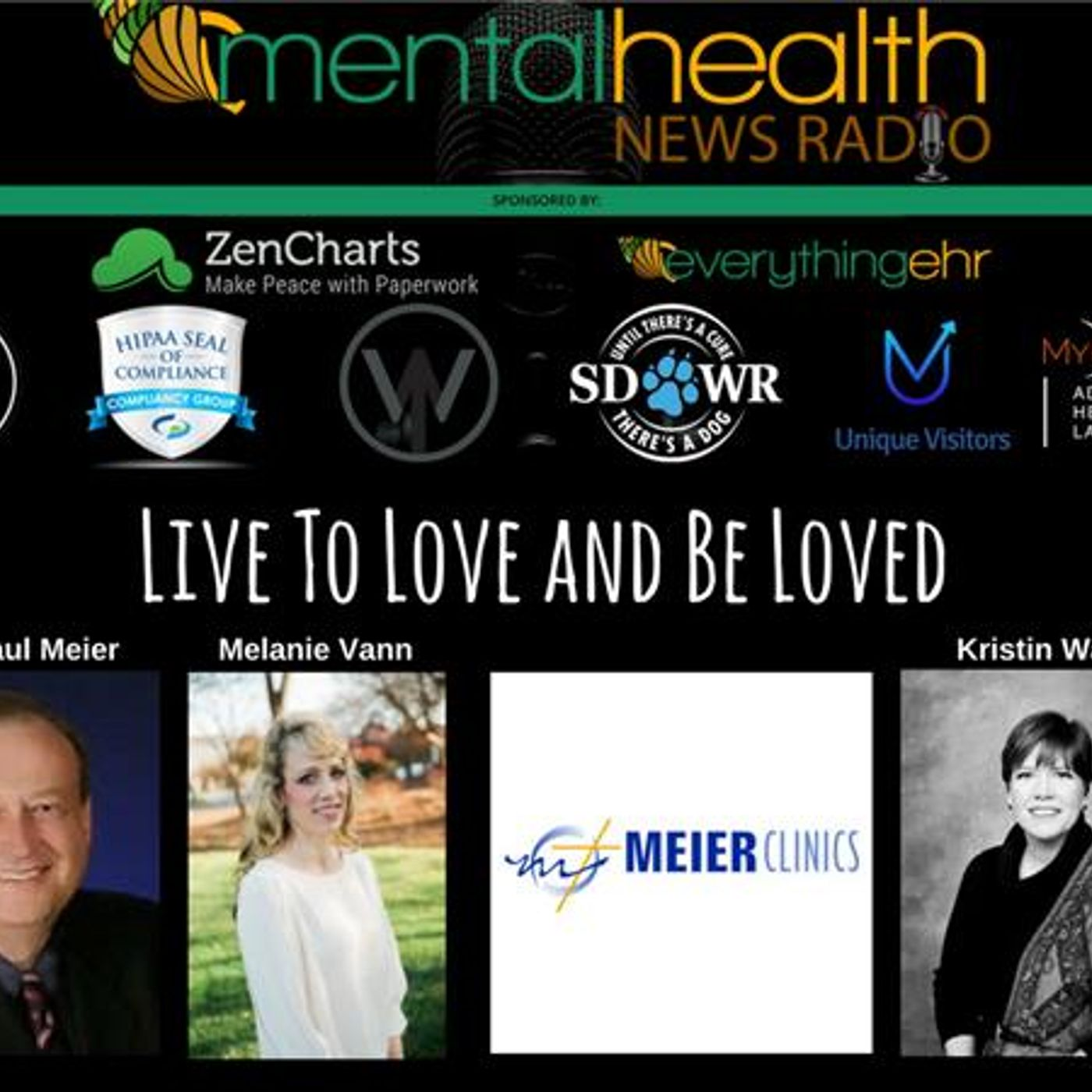 Mental Health News Radio - Dr. Paul Meier Round Table: Live To Love And Be Loved