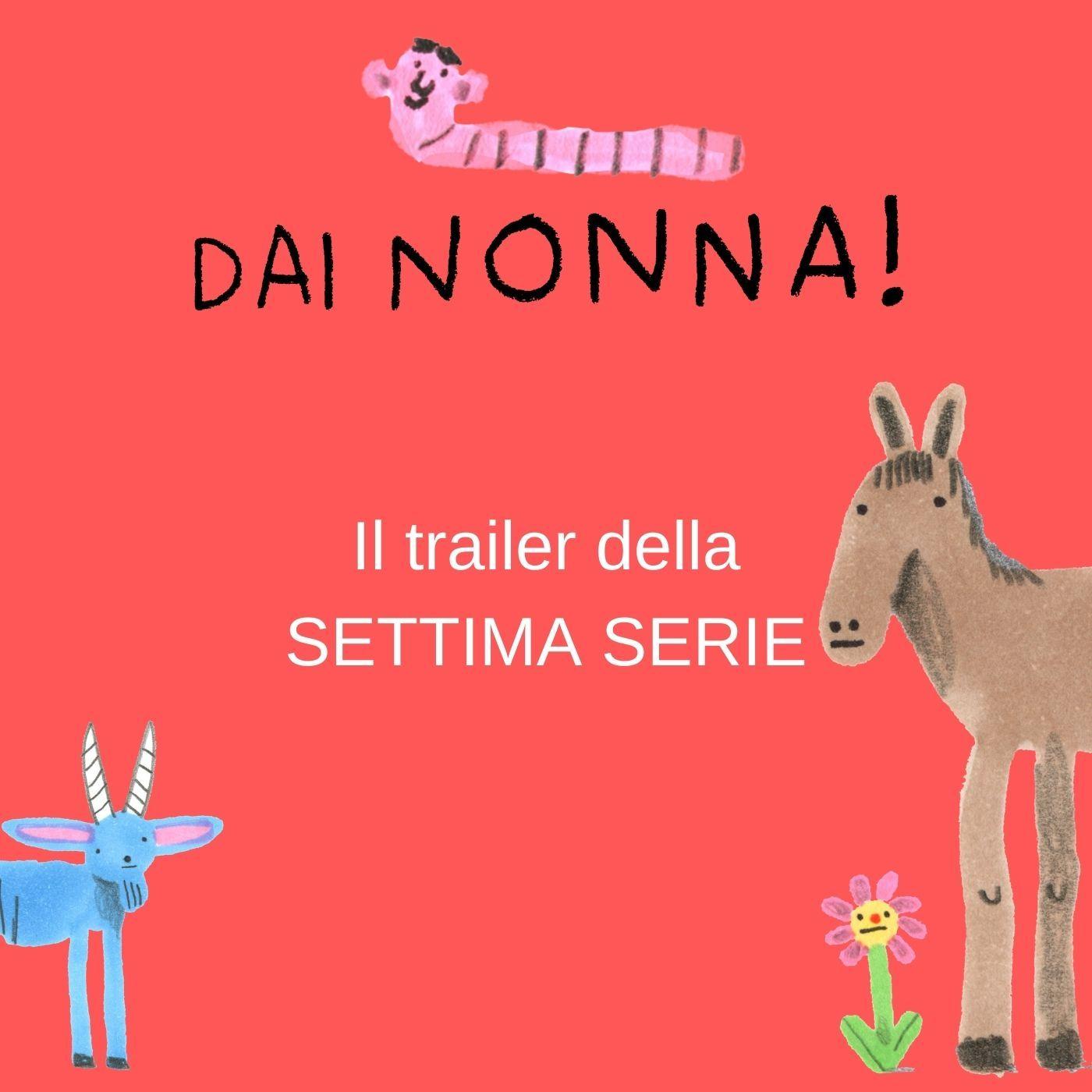 Trailer settima serie