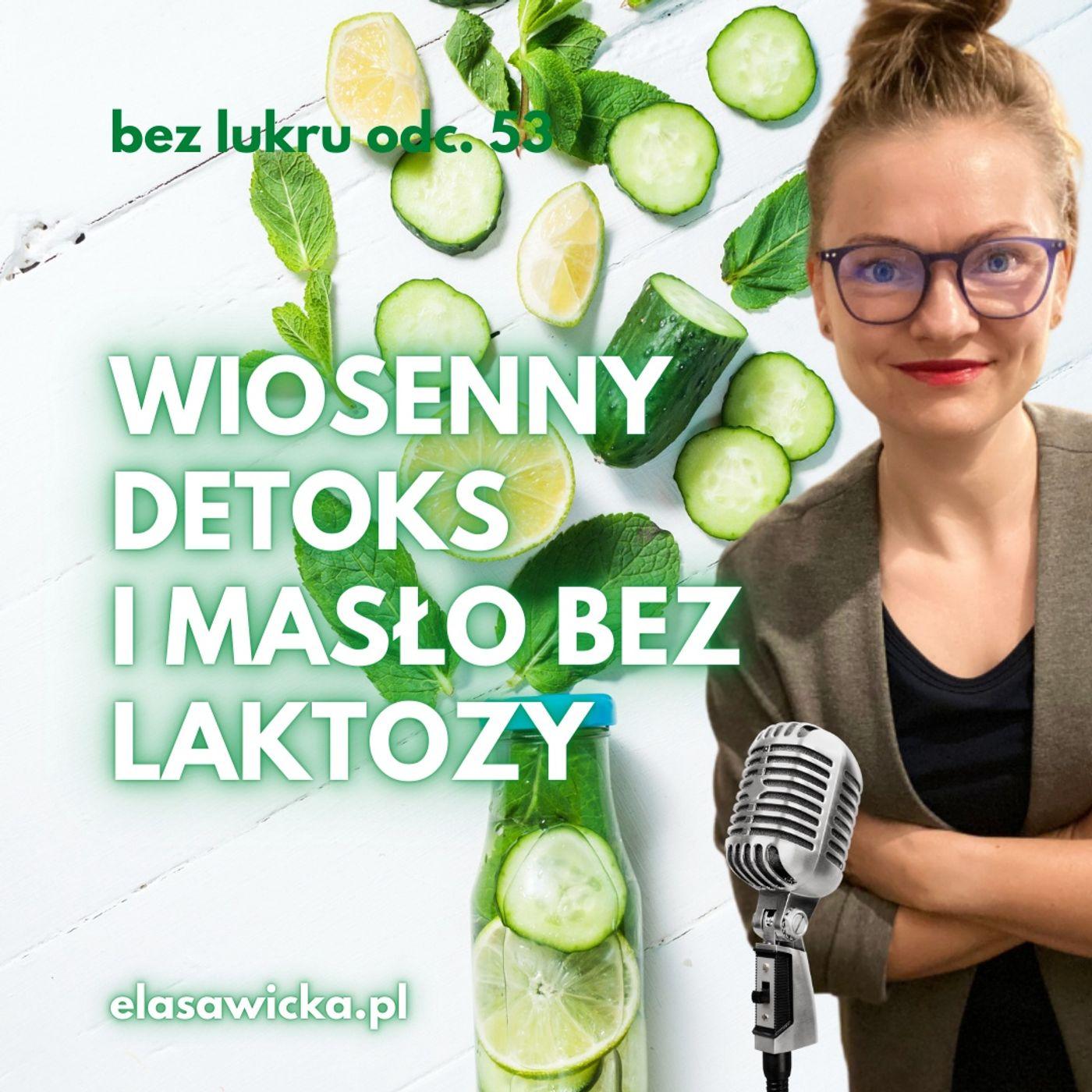 53# Wiosenny detoks, zielona herbata na odchudzanie i masło bez laktozy
