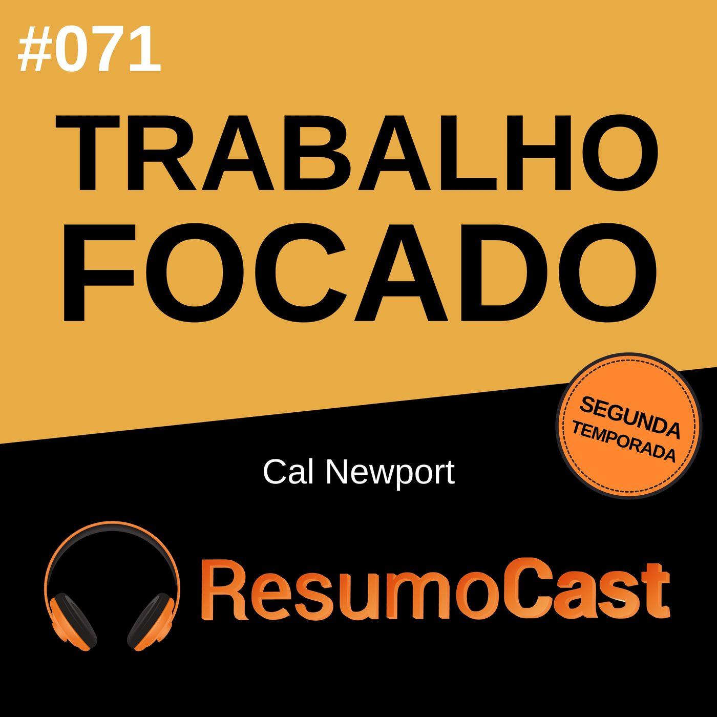 T2#071 Trabalho Focado | Cal Newport