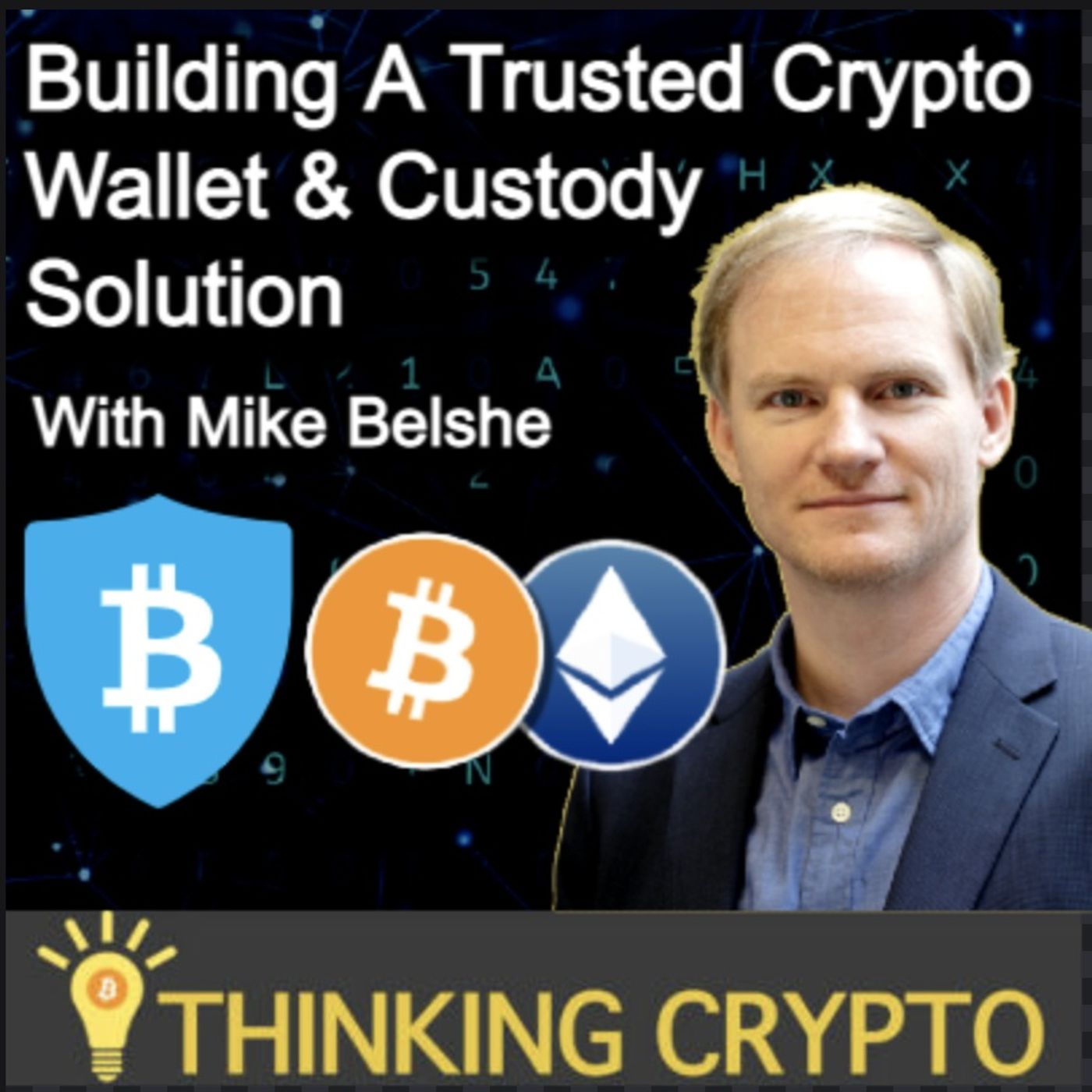 Mike Belshe Interview - BitGo's Crypto Wallet & Custody - Galaxy Digital Acquisition - Bitcoin, Crypto Regulations, DeFi