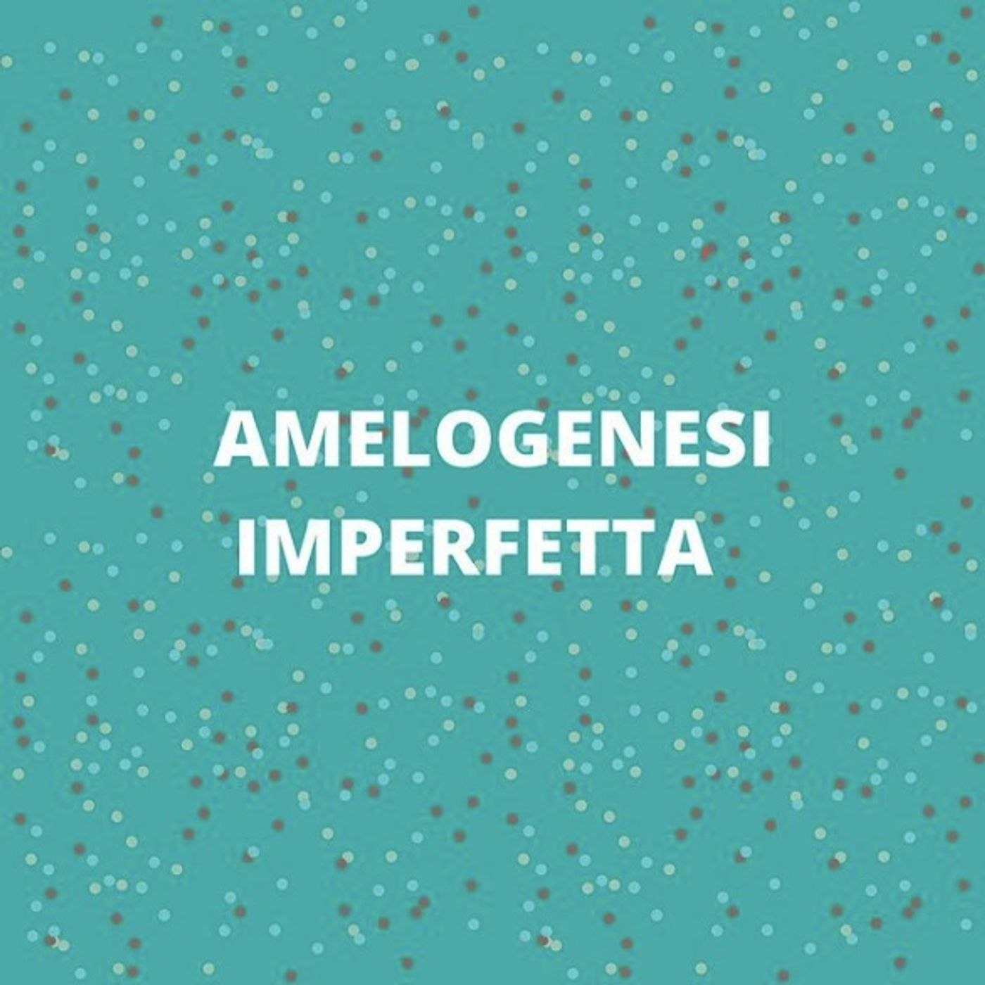 [Aggiornamento] Focus on: amelogenesi imperfetta - Dott. Daniele Modesti