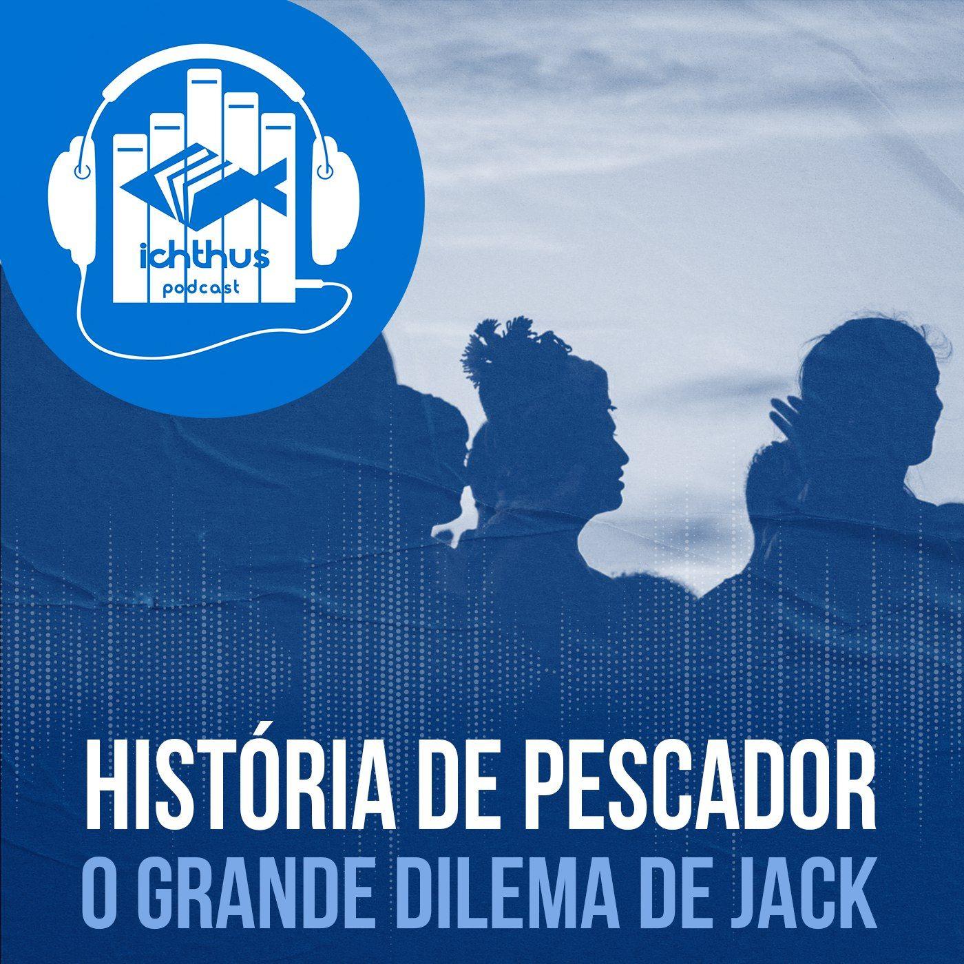 O grande dilema de Jack | História de pescador