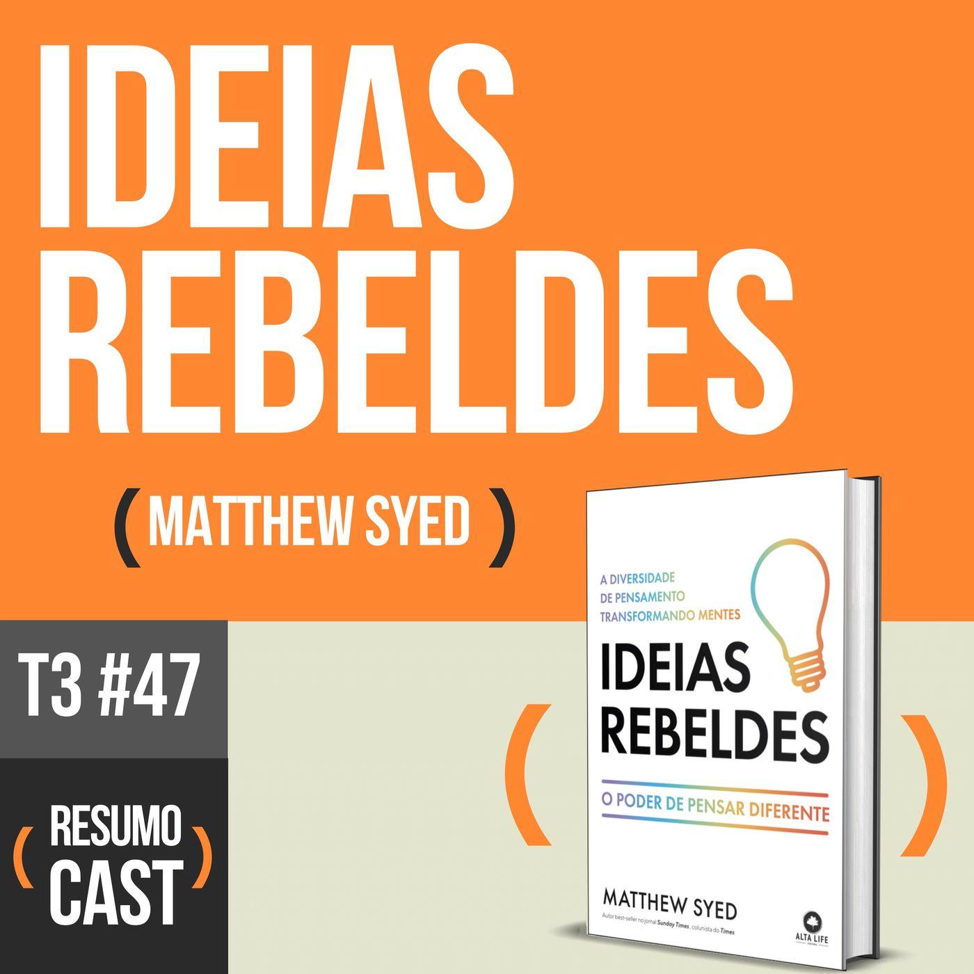 T3#047 Ideias Rebeldes   Matthew Syed