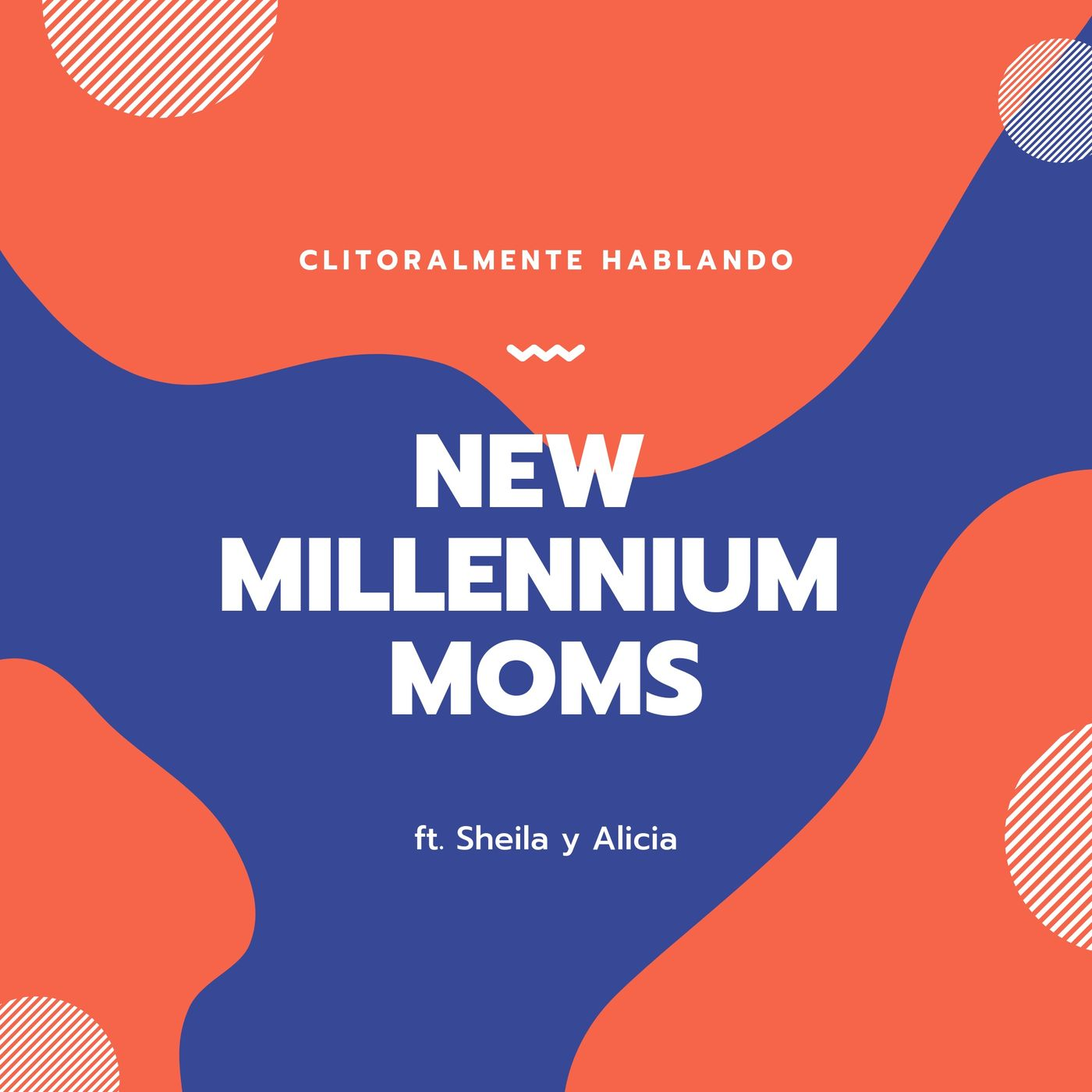 NEW MILLENIUM MOMS ft. Sheila y Alicia