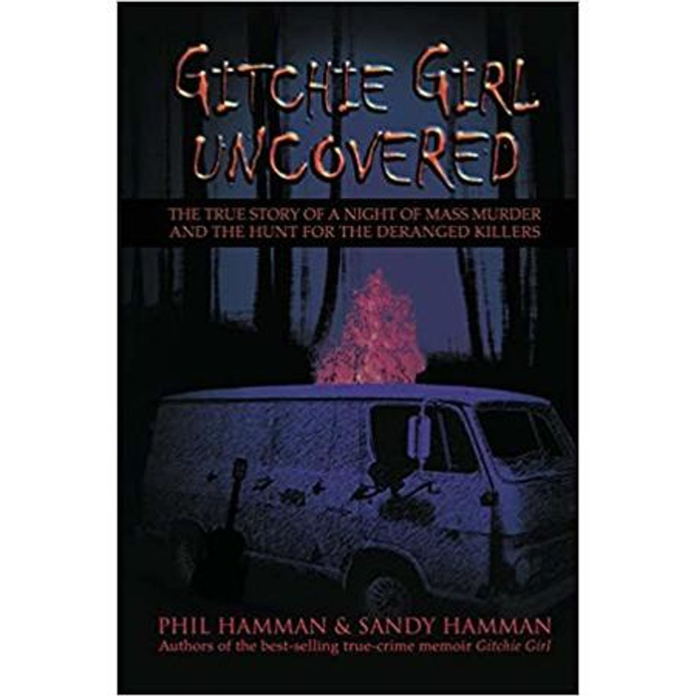 GITCHIE GIRL UNCOVERED-Phil and Sandy Hamman
