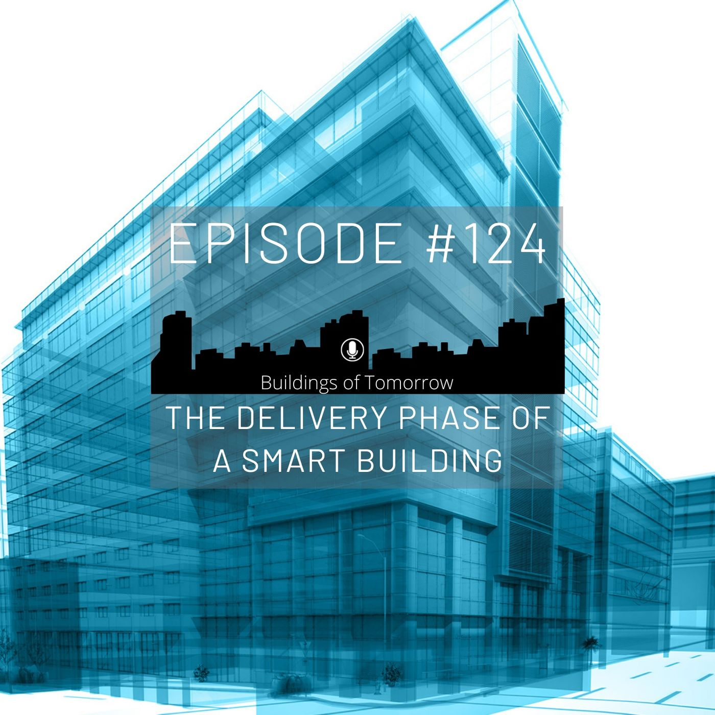 #124 The Delivery phase of a Smart Building