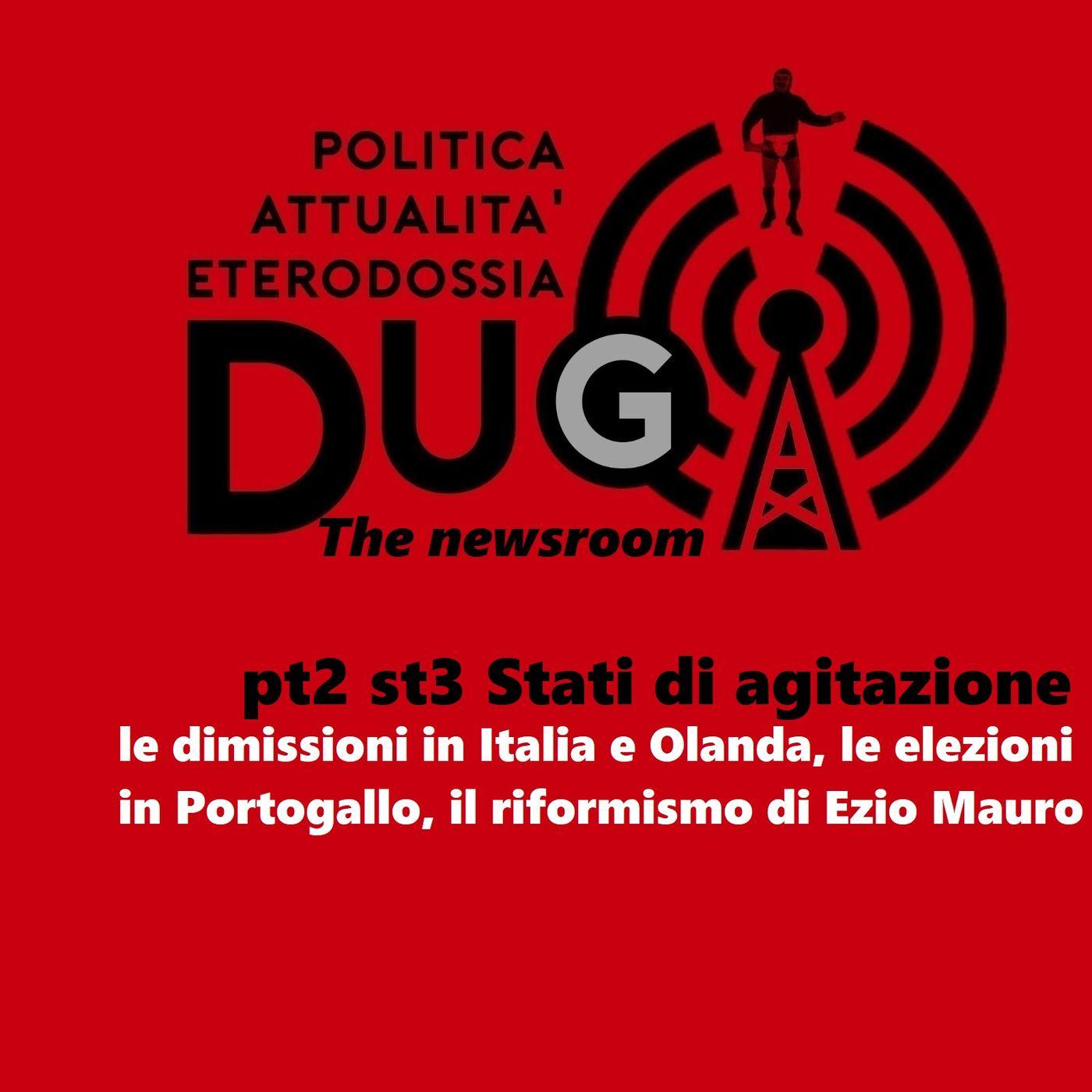 pt2 st3 Stati di agitazione. le dimissioni in Italia e Olanda, le elezioni in Portogallo, il riformismo di Ezio Mauro