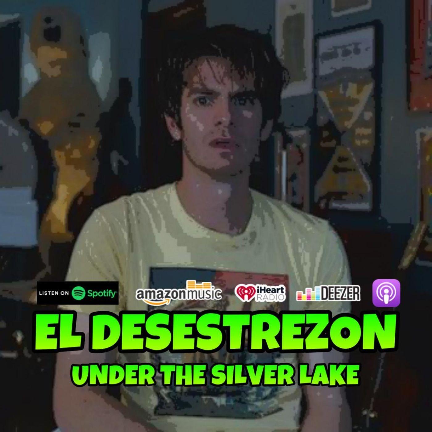 El Desestrezon #UnderTheSilverLake