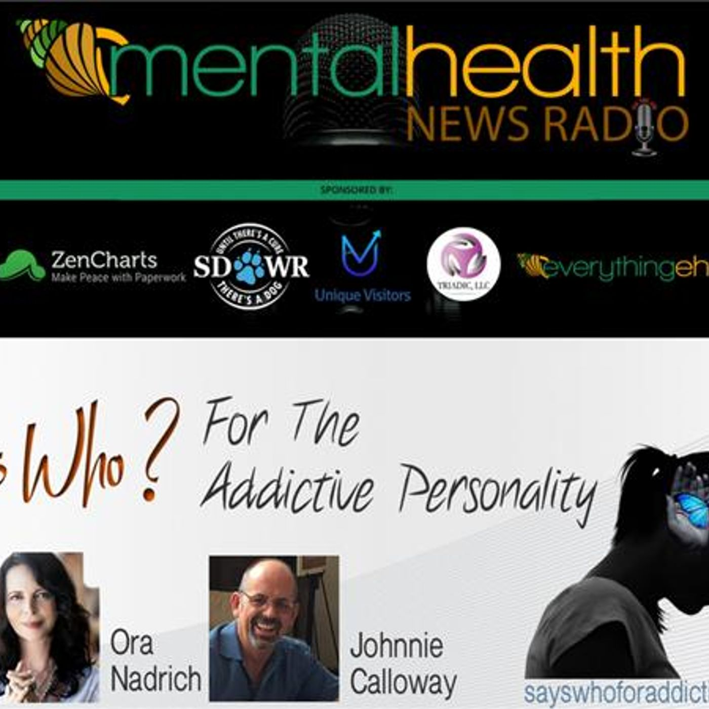 Mental Health News Radio - The Addiction Mental Health Connection with Ora Nadrich and Johnnie Calloway