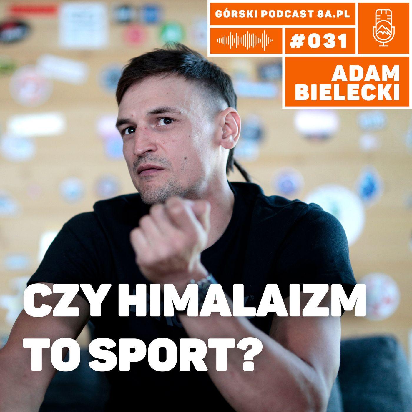 #031 8a.pl - Adam Bielecki. Czy himalaizm to sport?