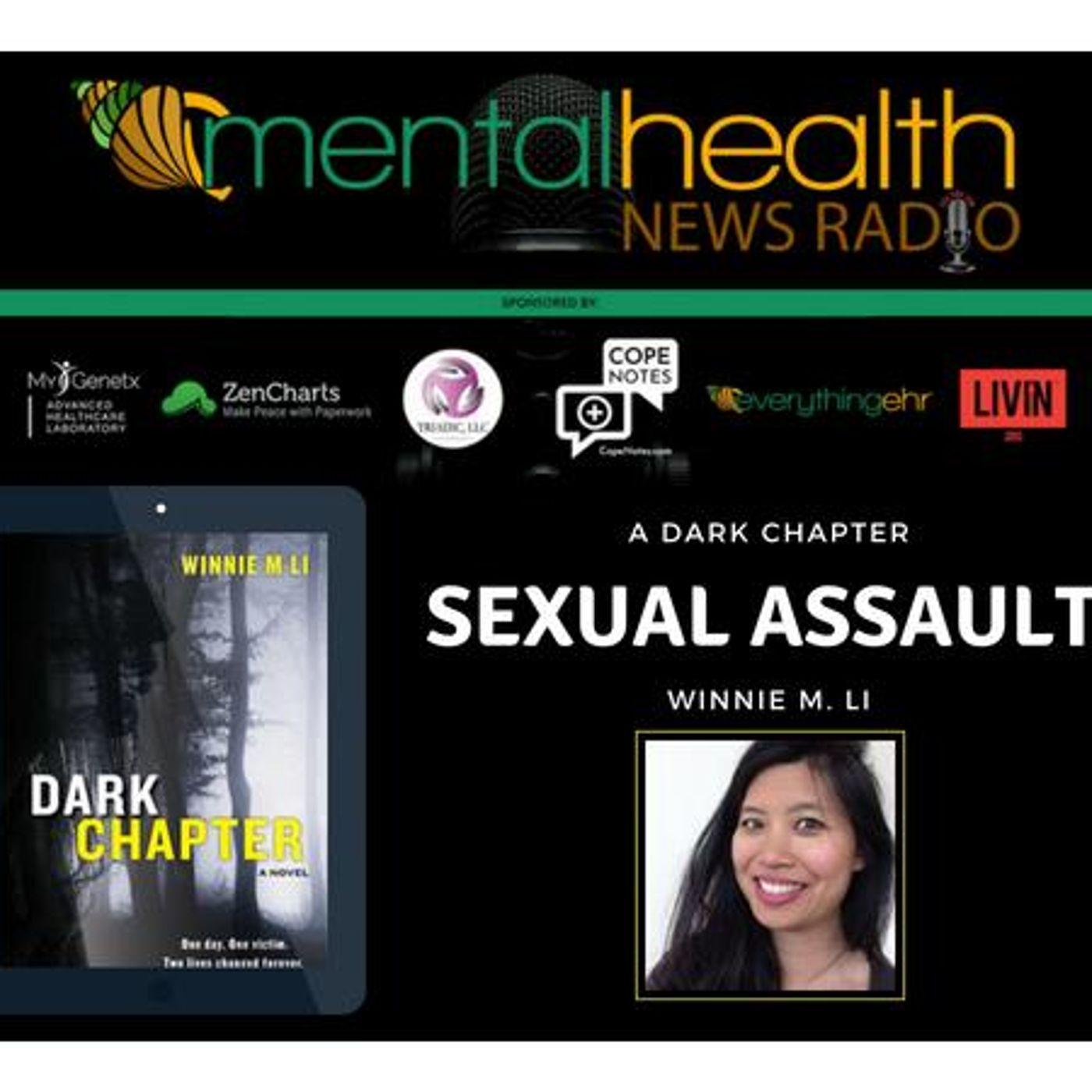 Mental Health News Radio - A Dark Chapter of Sexual Assault with Winnie M Li