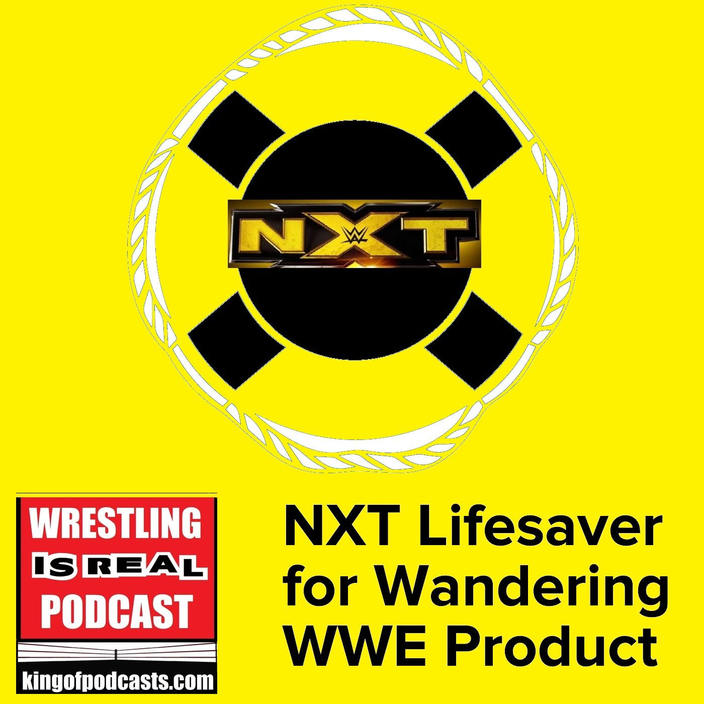 NXT Lifesaver for Wandering WWE Product; AEW Full Gear Preview KOP 11.07.19