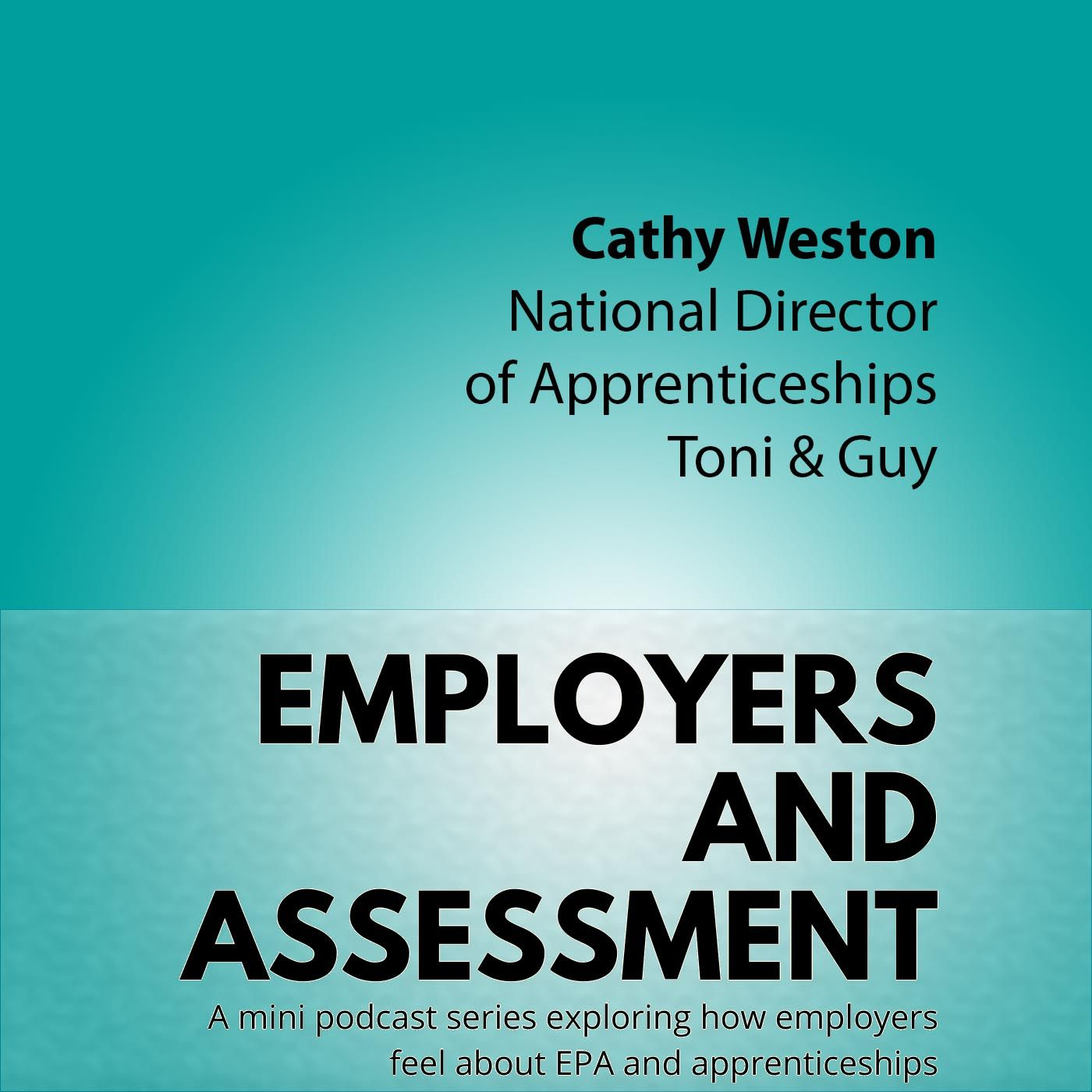 Employers & Assessment #5 Cathy Weston (Toni and Guy)