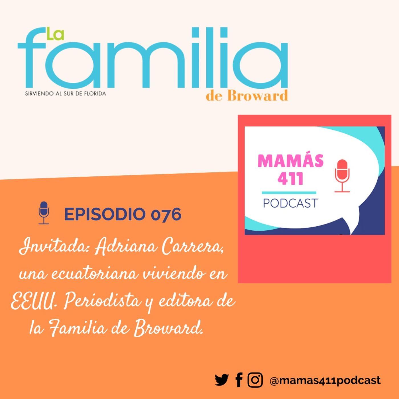 076 - Invitada: Adriana Carrera, periodista ecuatoriana viviendo en EEUU. Editora de la Familia de Broward