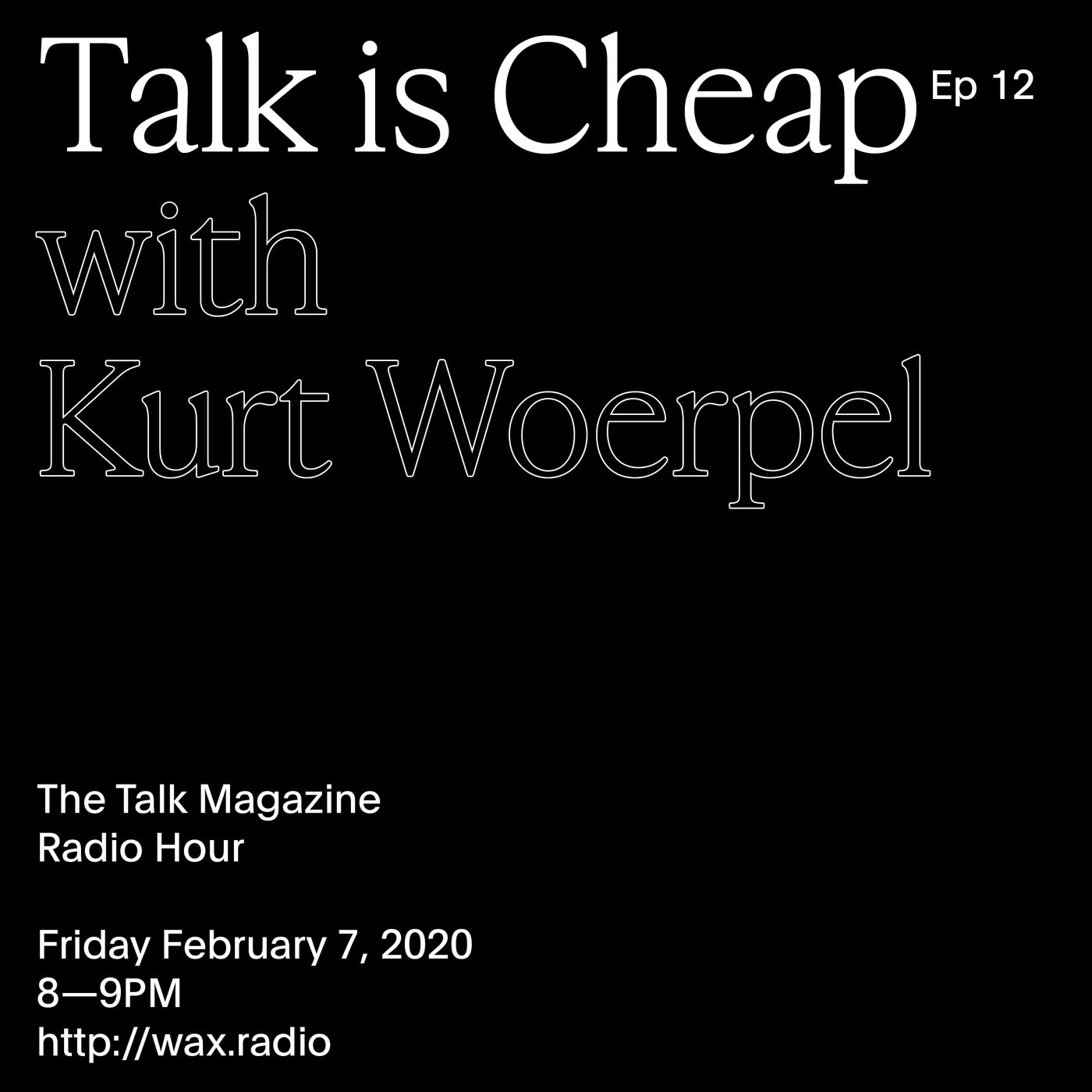 Episode 12 with Kurt Woerpel