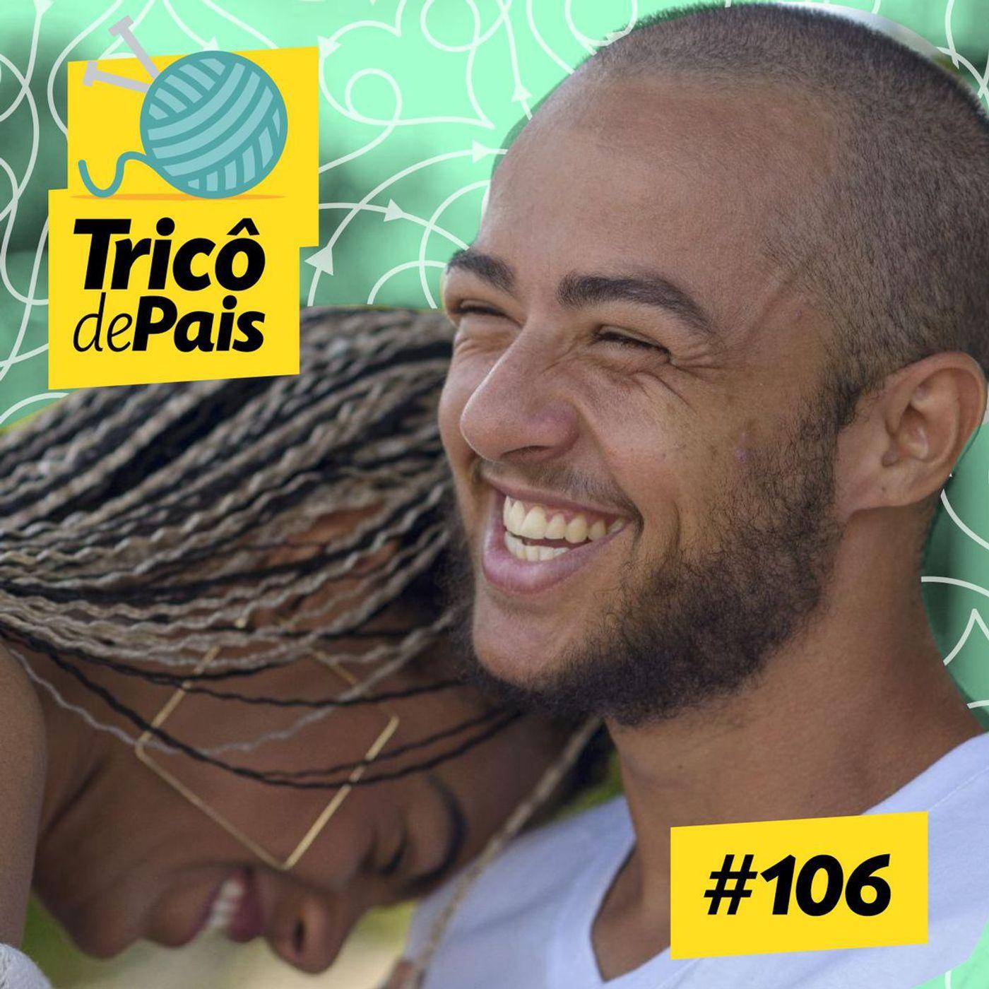 #106 - Família Transdicional Brasileira