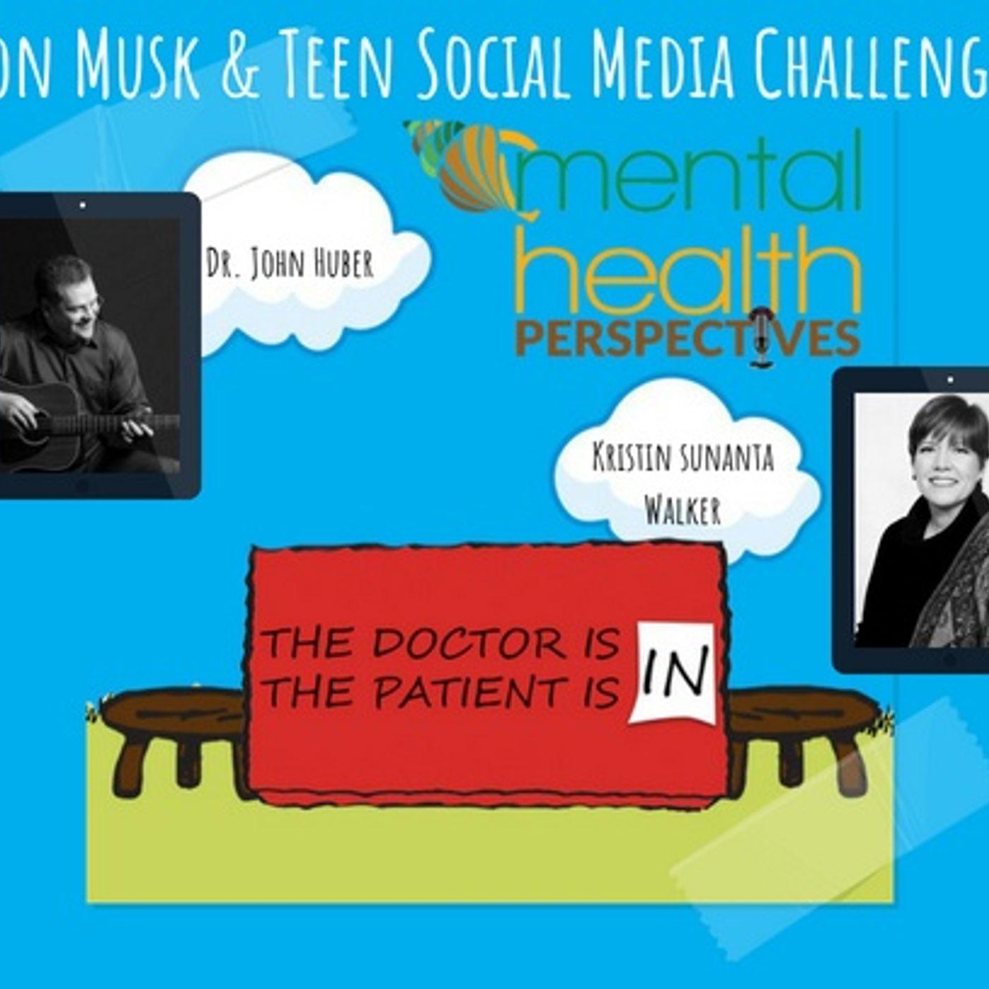 Mental Health News Radio - Mental Health Perspectives: Elon Musk & Teen Social Media Challenges