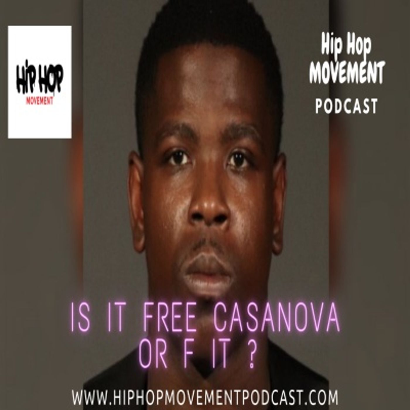 Episode 45 - Casanova 2X Is Starting To Feel The Pressure Behind Bars, Bobby Shmurda Welcome Home