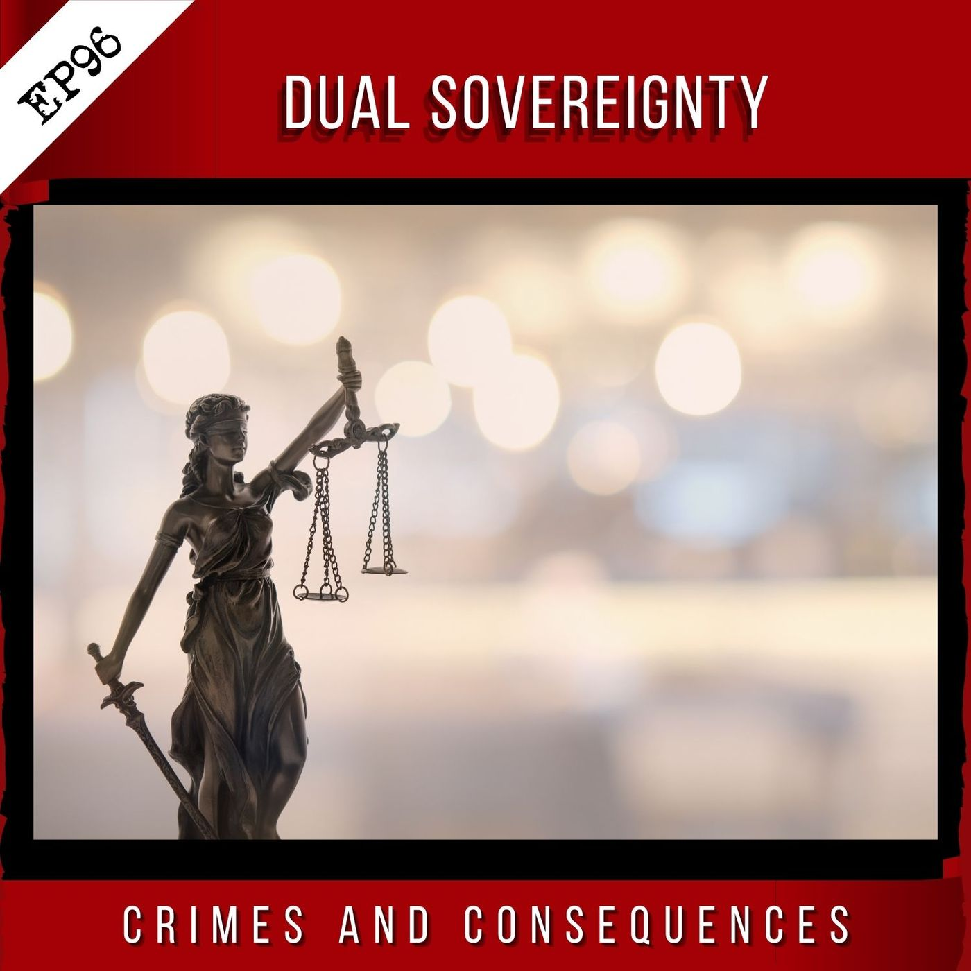 EP96: Dual Sovereignty