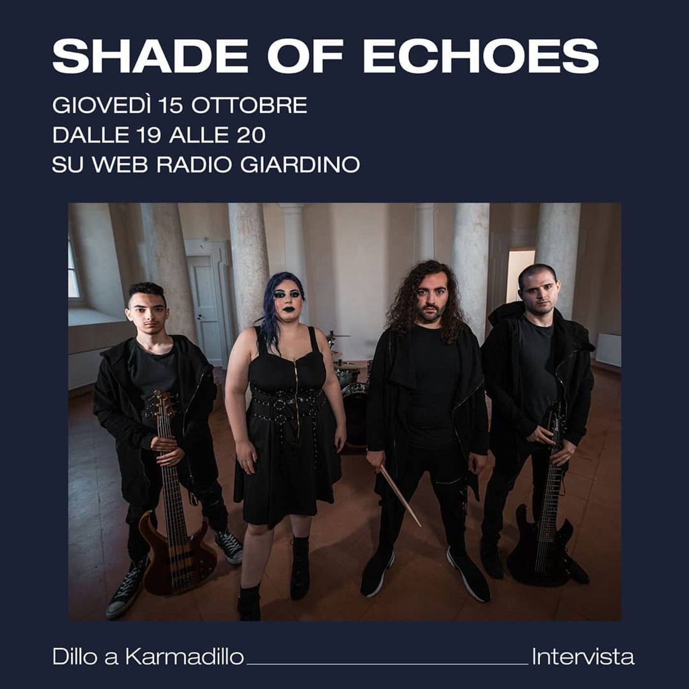 Shade Of Echoes: oltre i classici canoni dell'Heavy Metal - Dillo a Karmadillo - s04e01